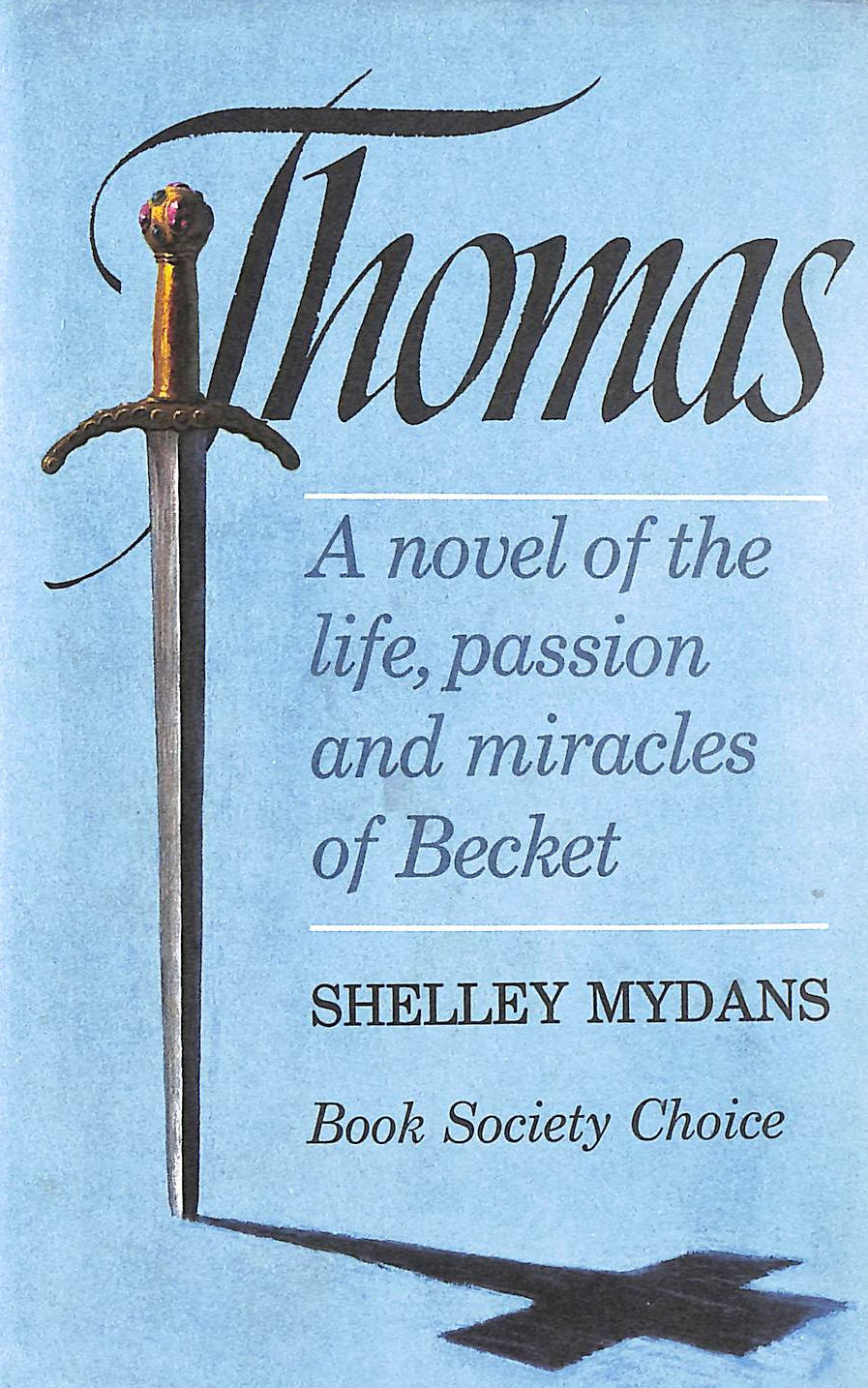 Image for Thomas: A Novel of the Life, Passion and Miracles of Becket