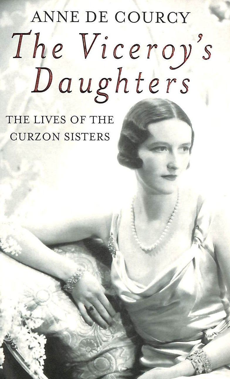 Image for The Viceroy's Daughters: The Lives of the Curzon Sisters (WOMEN IN HISTORY)