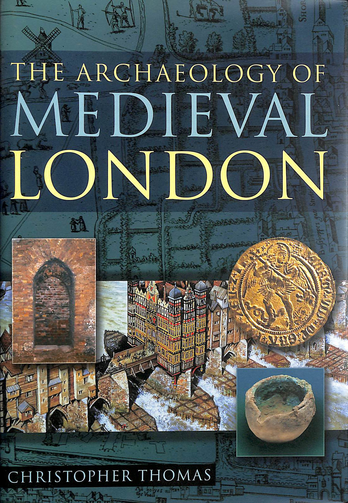 Image for The Archaeology of Medieval London