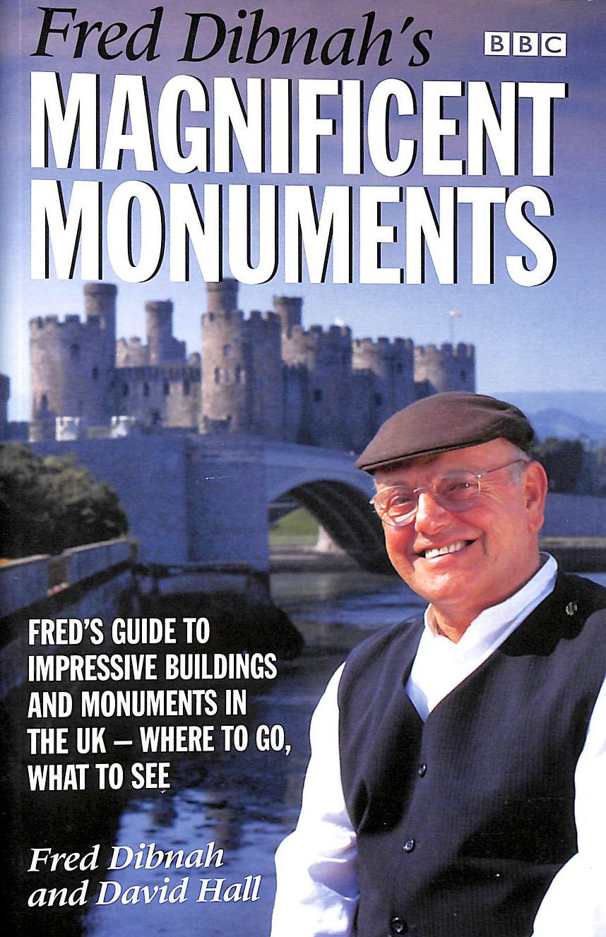 Image for Fred Dibnah's Magnificent Monuments: Fred's Guide to Impressive Buildings and Monuments in the UK - Where to Go, What to See