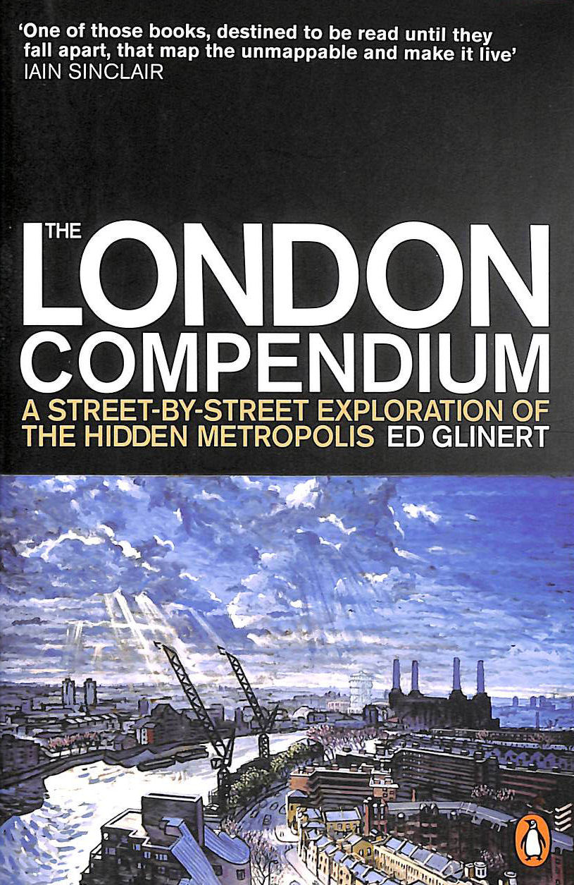 Image for The London Compendium: A street-by-street exploration of the hidden metropolis