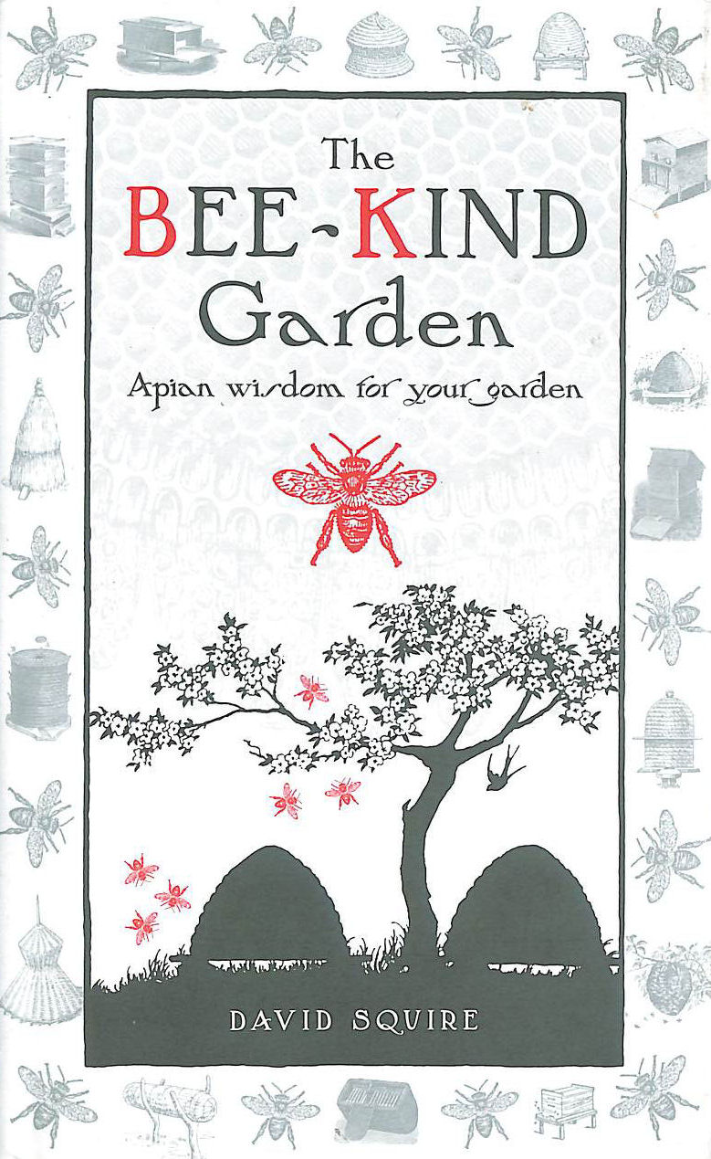 Image for The Bee-Kind Garden: Apian wisdom for your garden (Wise Words)