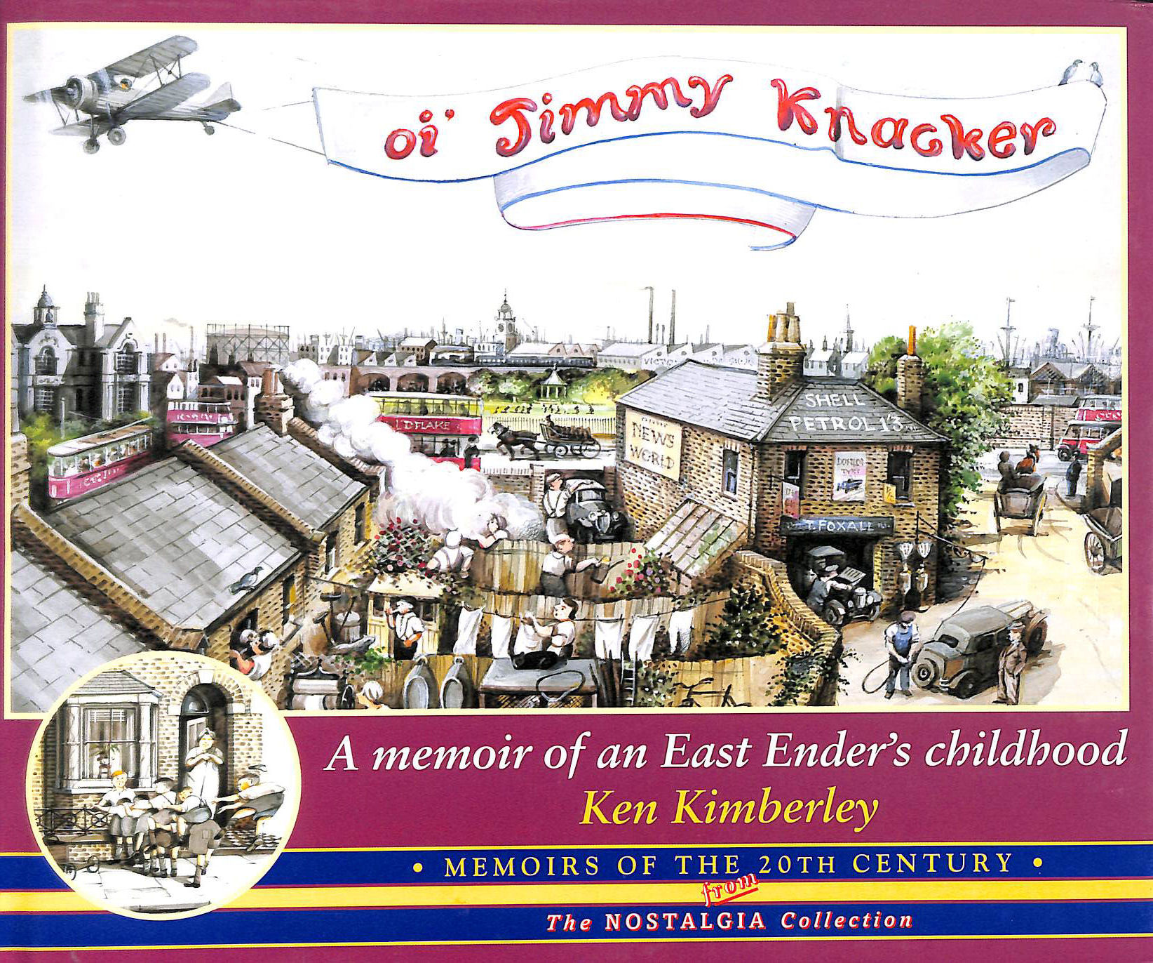 Image for Oi Jimmy Knacker: A Memoir of an East Ender's Childhood (Memoirs of the 20th century from the nostalgia collection)