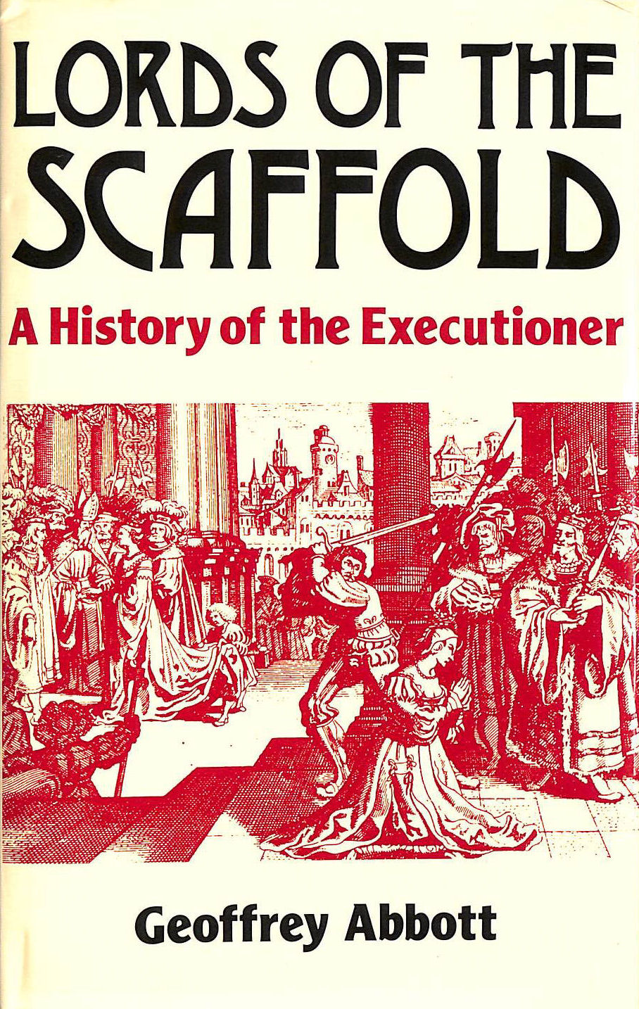 Image for Lords of the Scaffold : A History of the Executioner