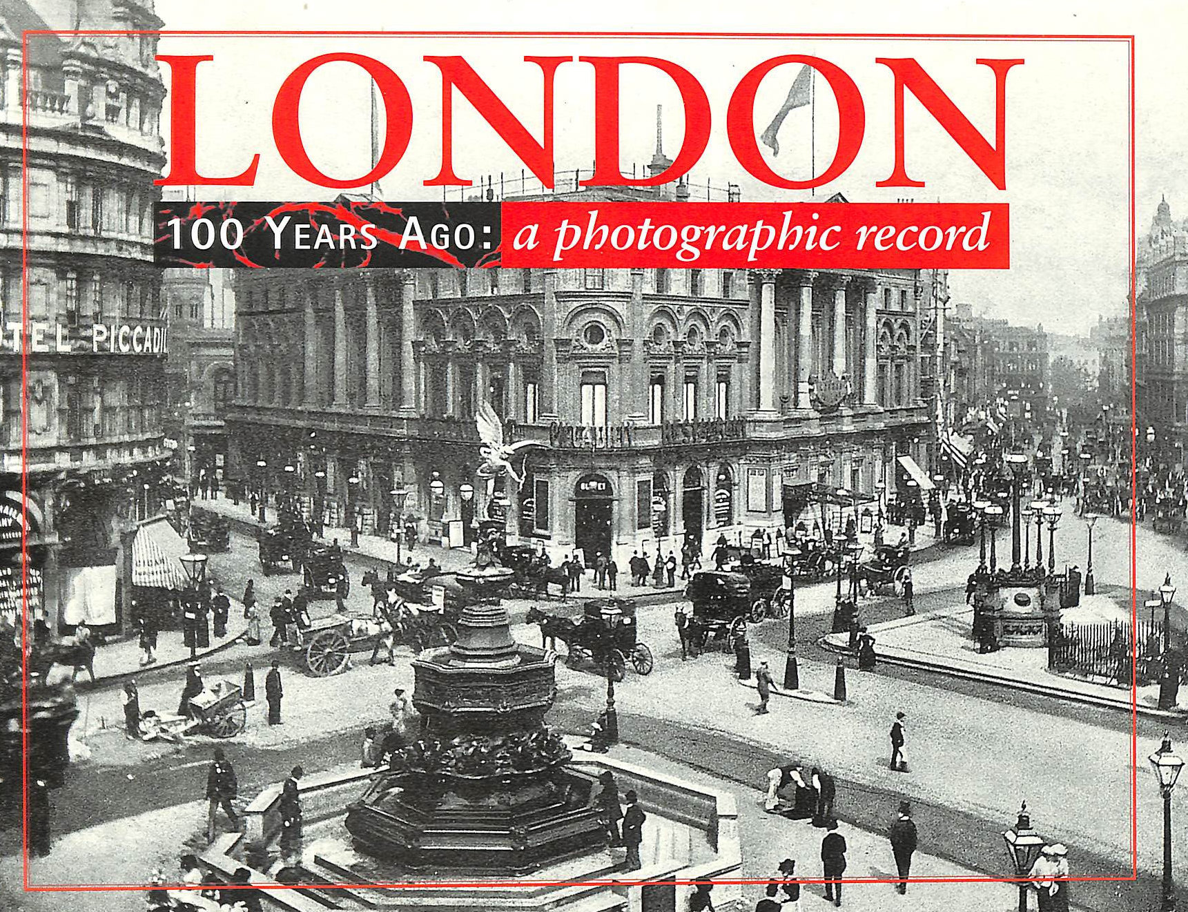 Image for London 100 Years Ago: A Photographic Record