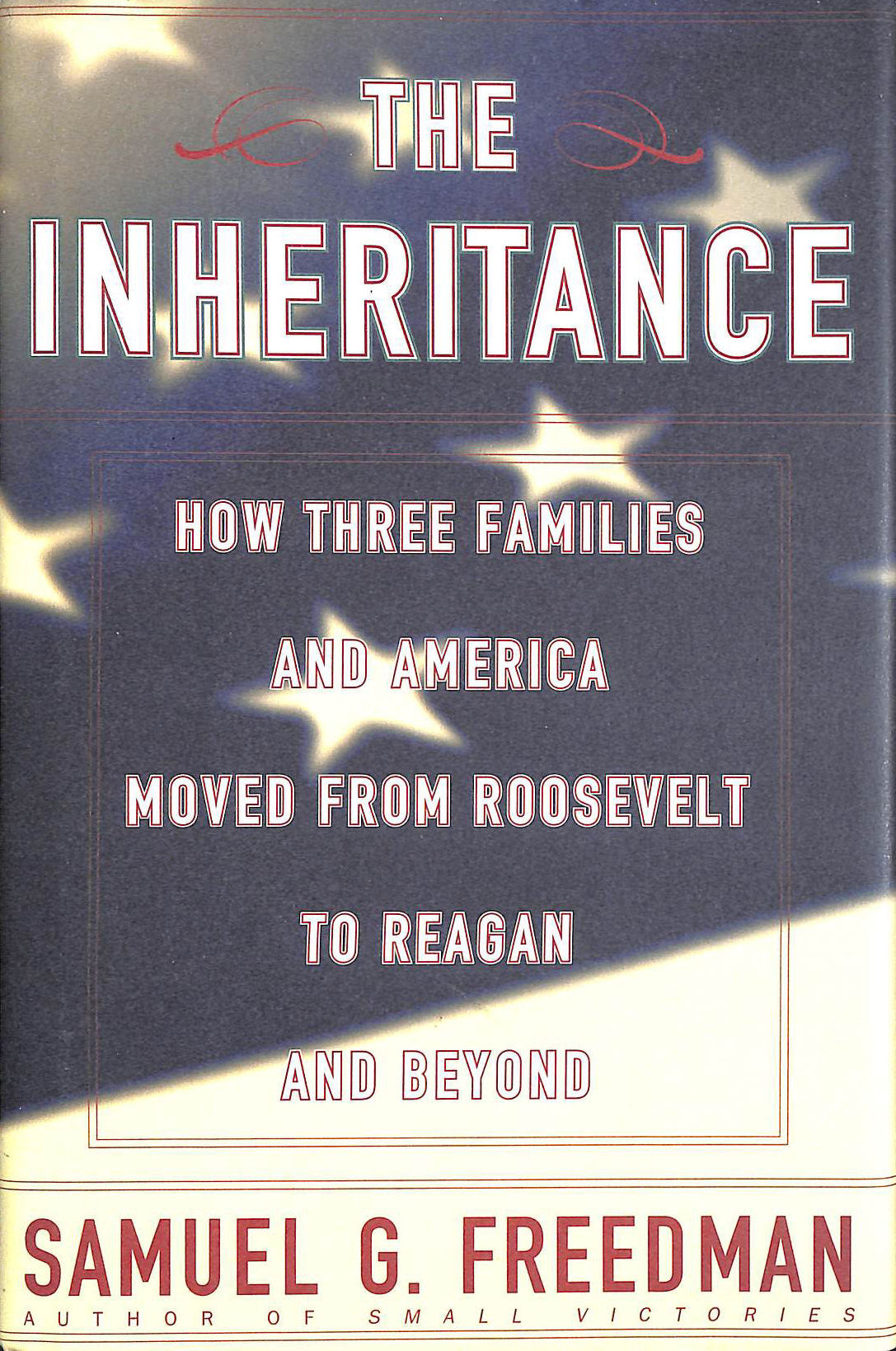 Image for The Inheritance: How Three Families and America Moved from Roosevelt to Reagan and Beyond