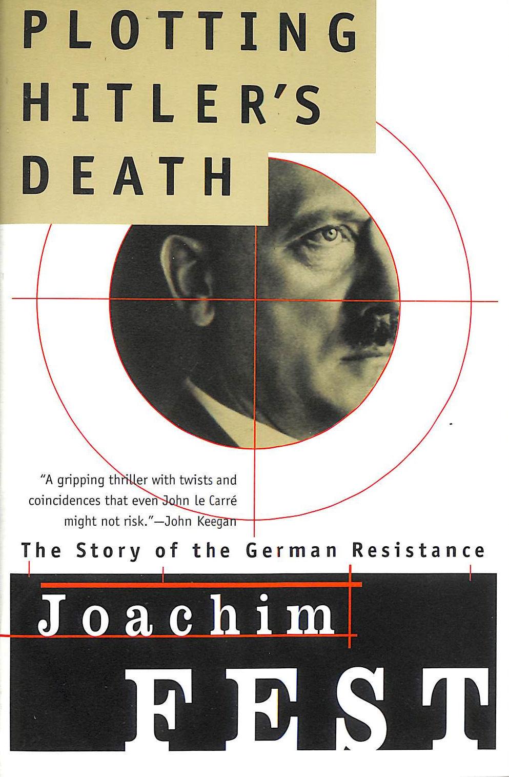Image for Plotting Hitler's Death: The Story of German Resistance