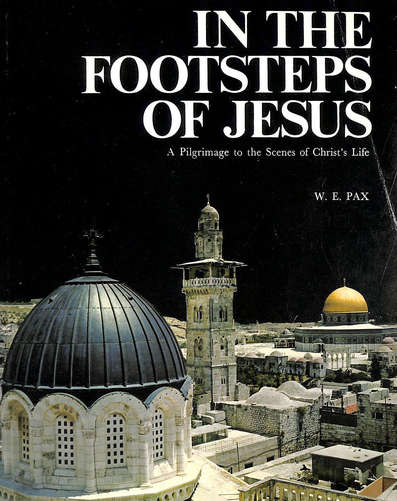 PAX, WOLFGANG E. - In The Footsteps Of Jesus