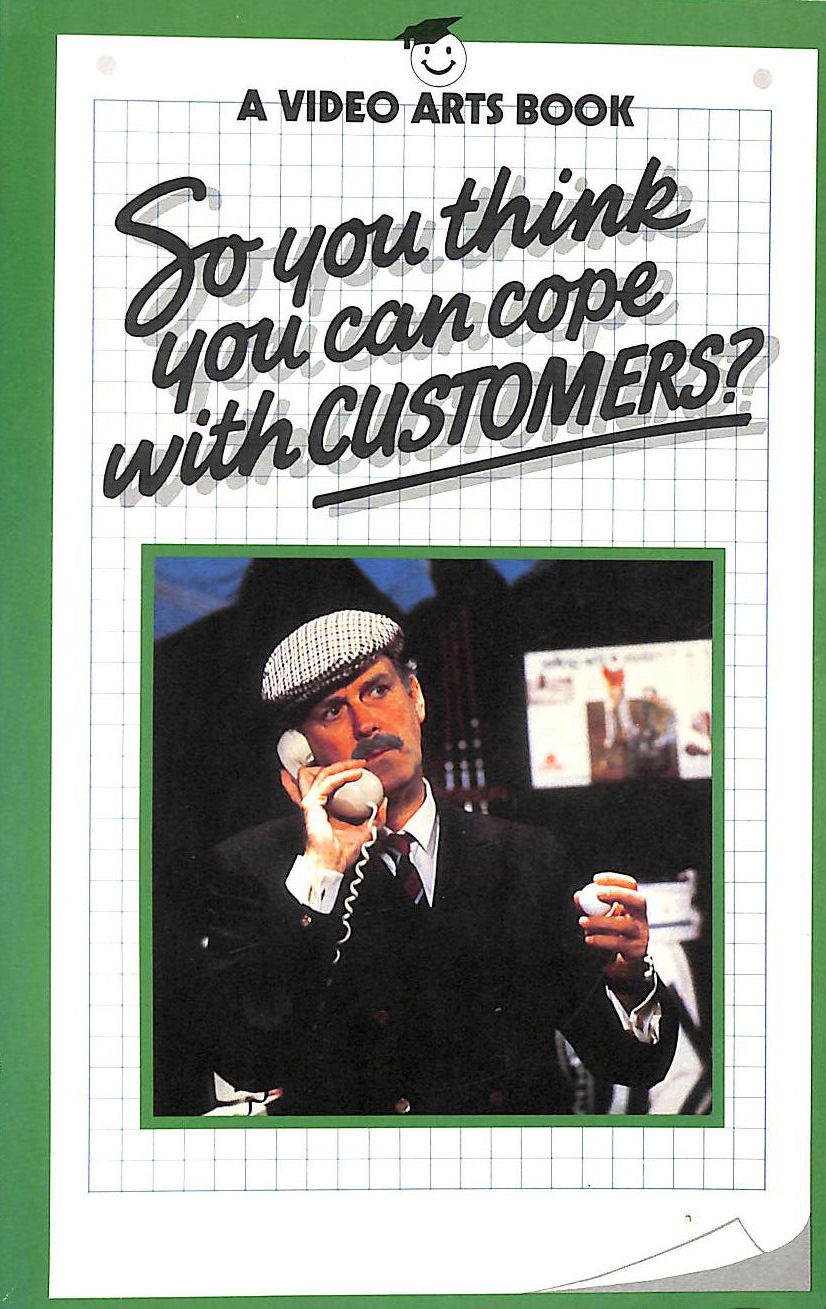 Image for So You Think You Can Cope with Customers? (Video Arts Books)