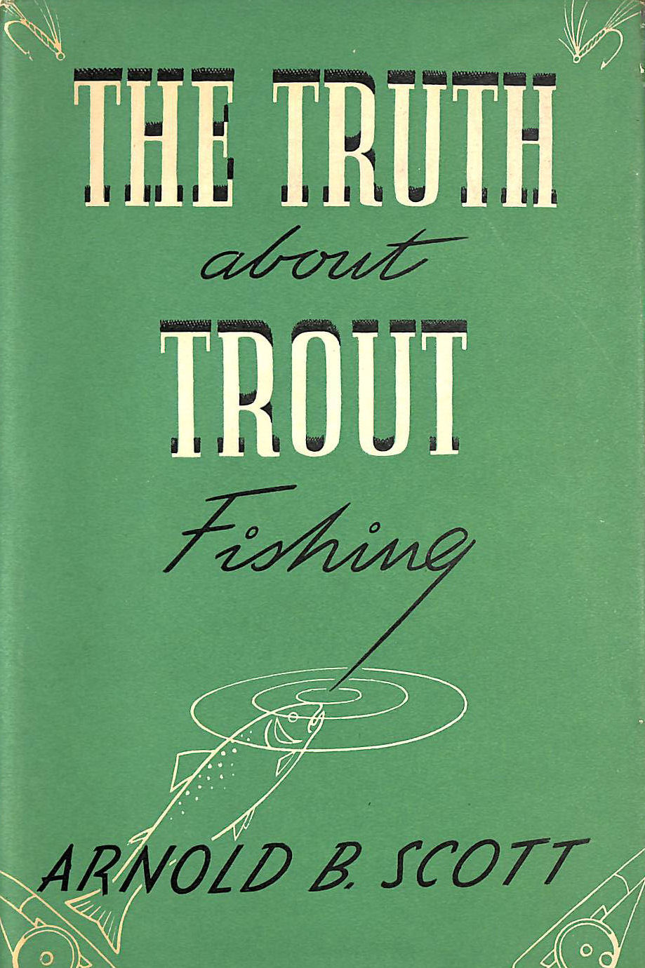 Image for The Truth About Trout Fishing