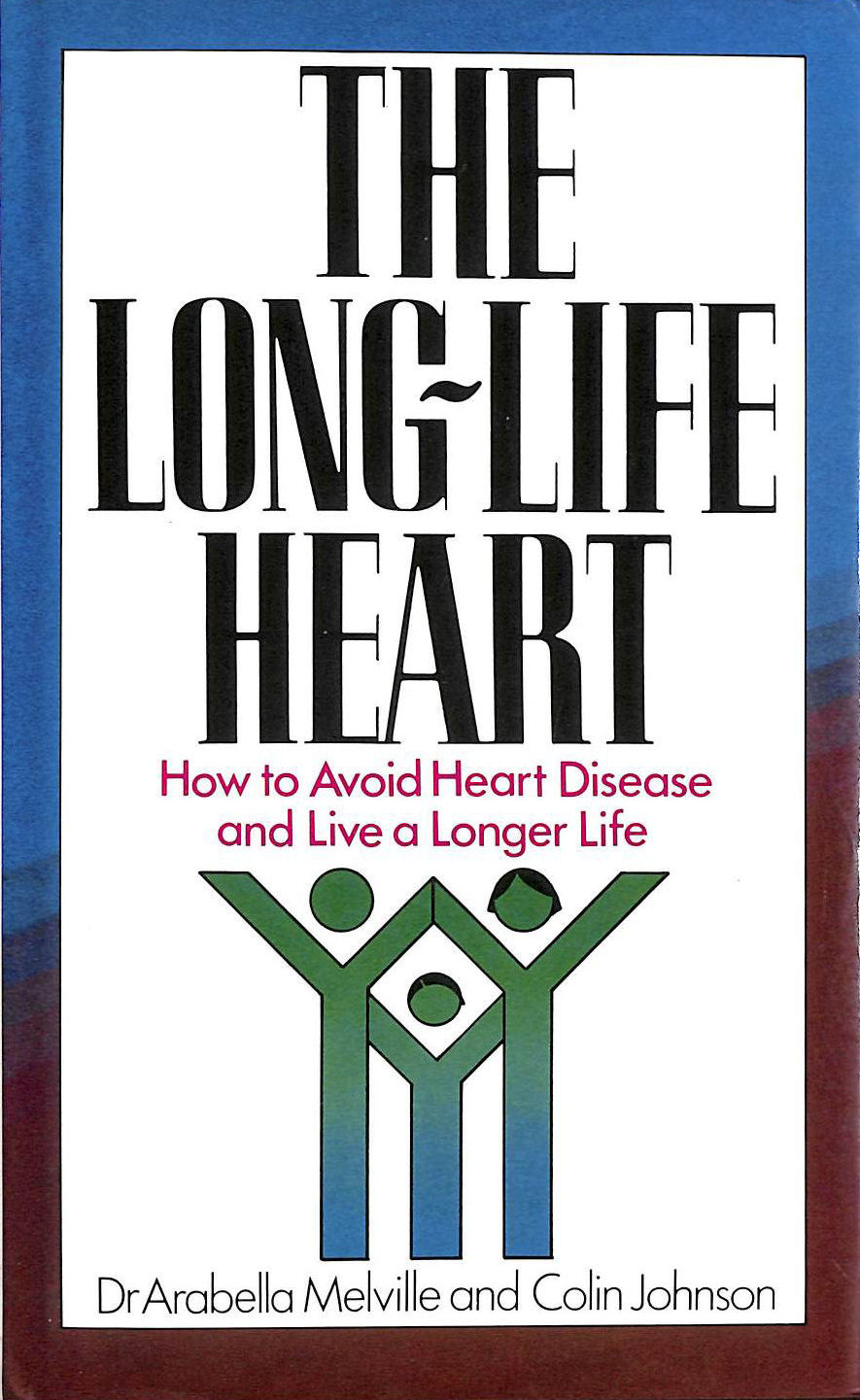 Image for Long Life Heart: How to Avoid Heart Disease and Live a Longer Life