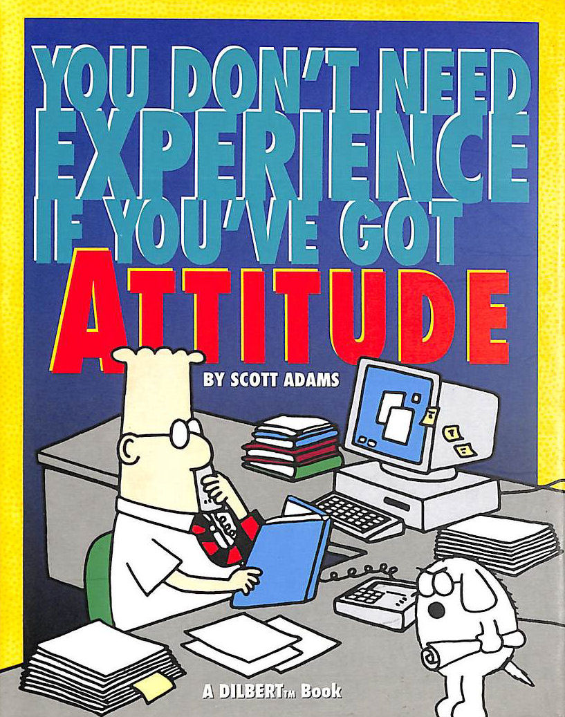 Image for Dilbert: You Don't Need Experience if You've Got Attitude (Mini Dilbert)