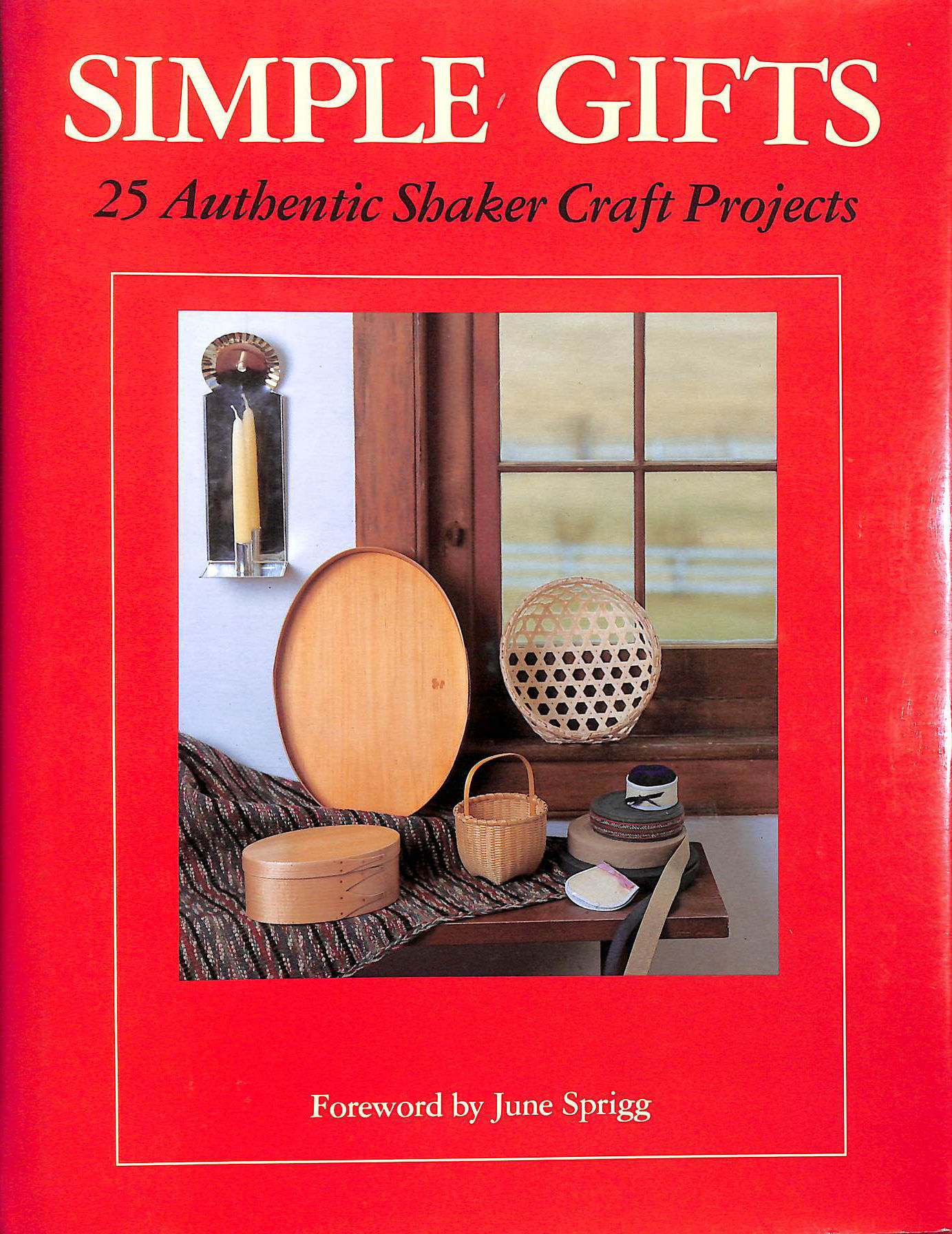 Image for Simple Gifts: Twenty-five Authentic Shaker Craft Projects