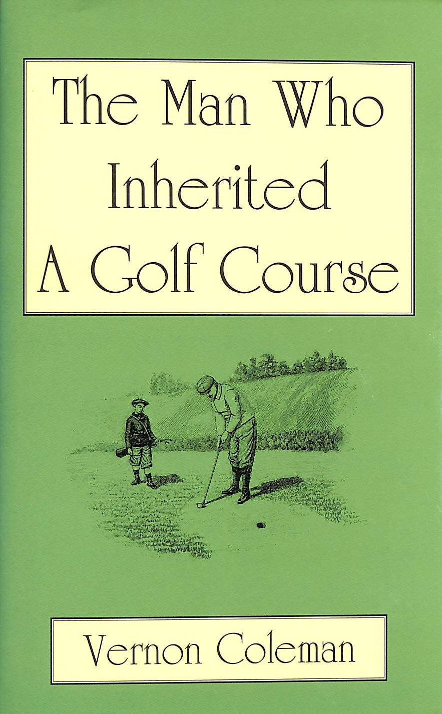 Image for The Man Who Inherited a Golf Course