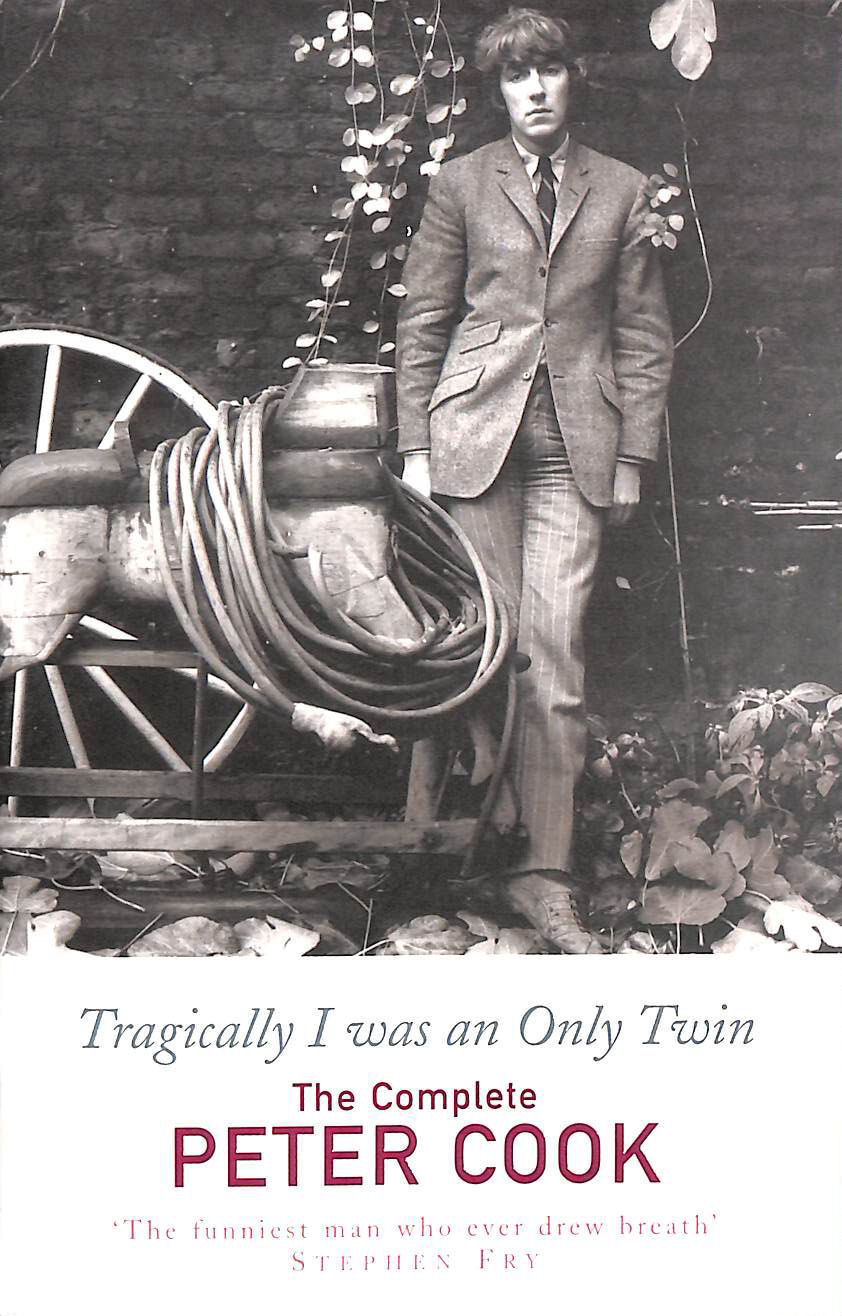 Image for Tragically I was an Only Twin: The Complete Peter Cook