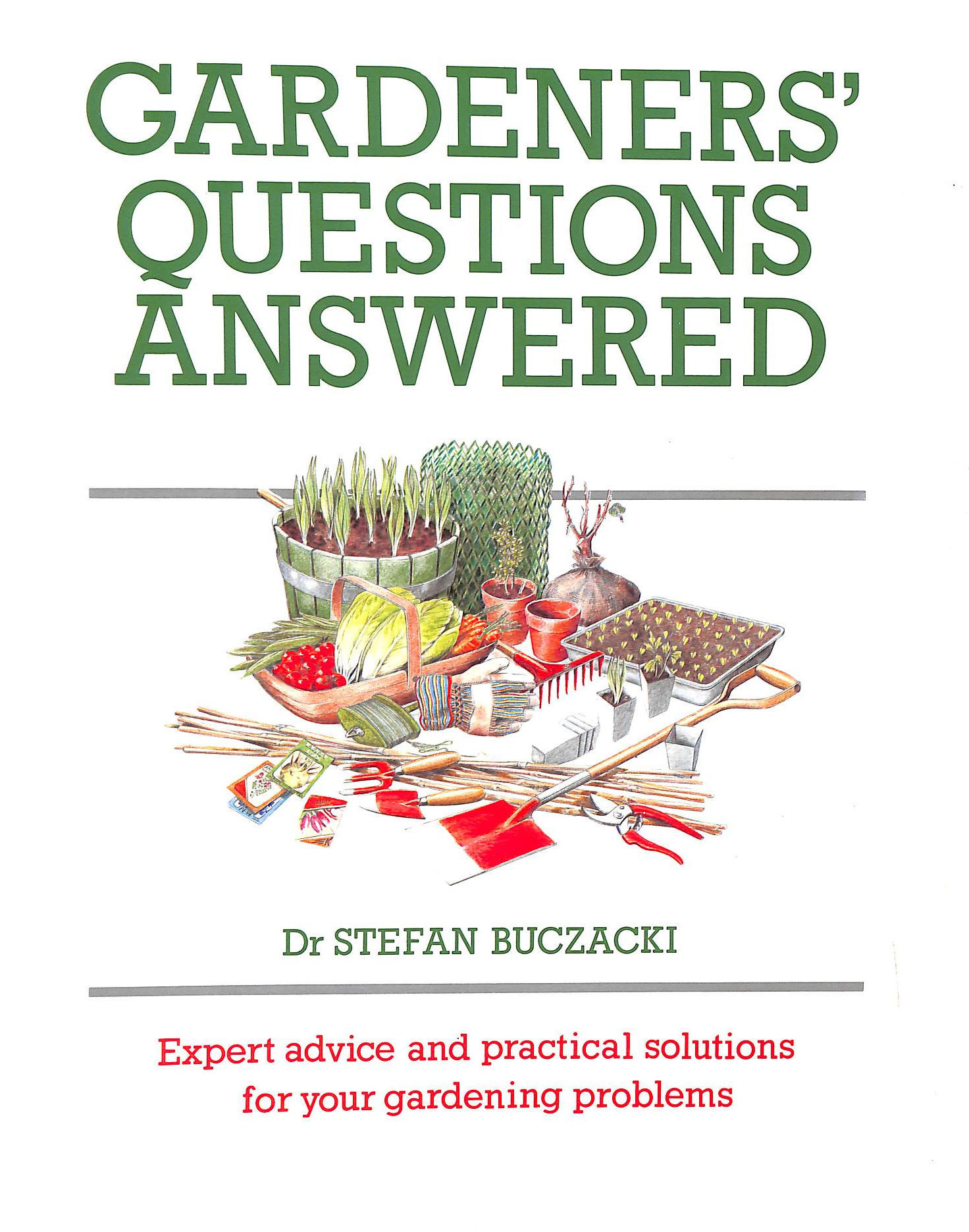 Image for Gardeners' Questions Answered: Expert Advice and Practical Solutions for Your Gardening Problems