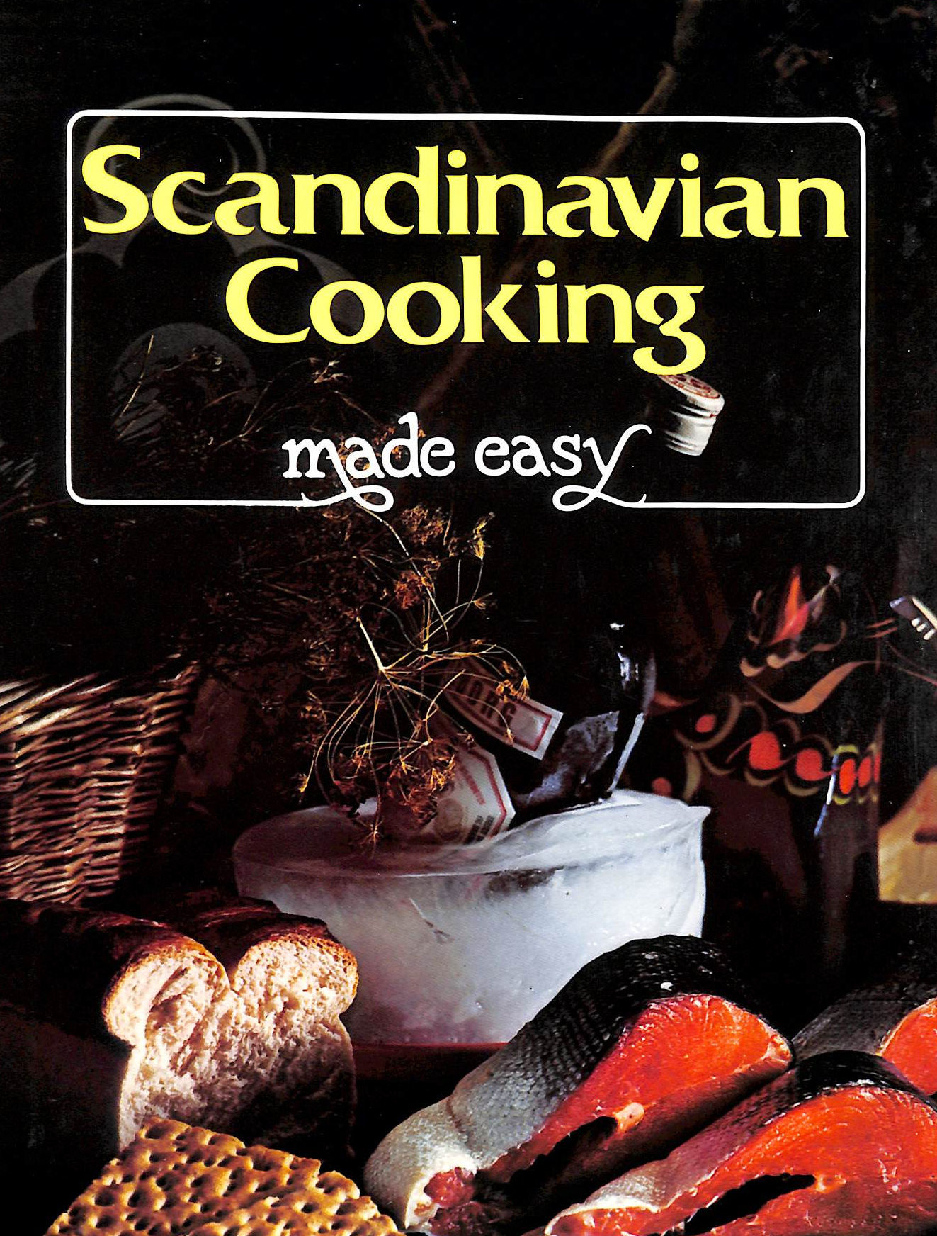 Image for Scandinavian Cooking Made Easy: Savoury Dishes from the Four Northern Sisters: Denmark, Finland, Norway, Sweden