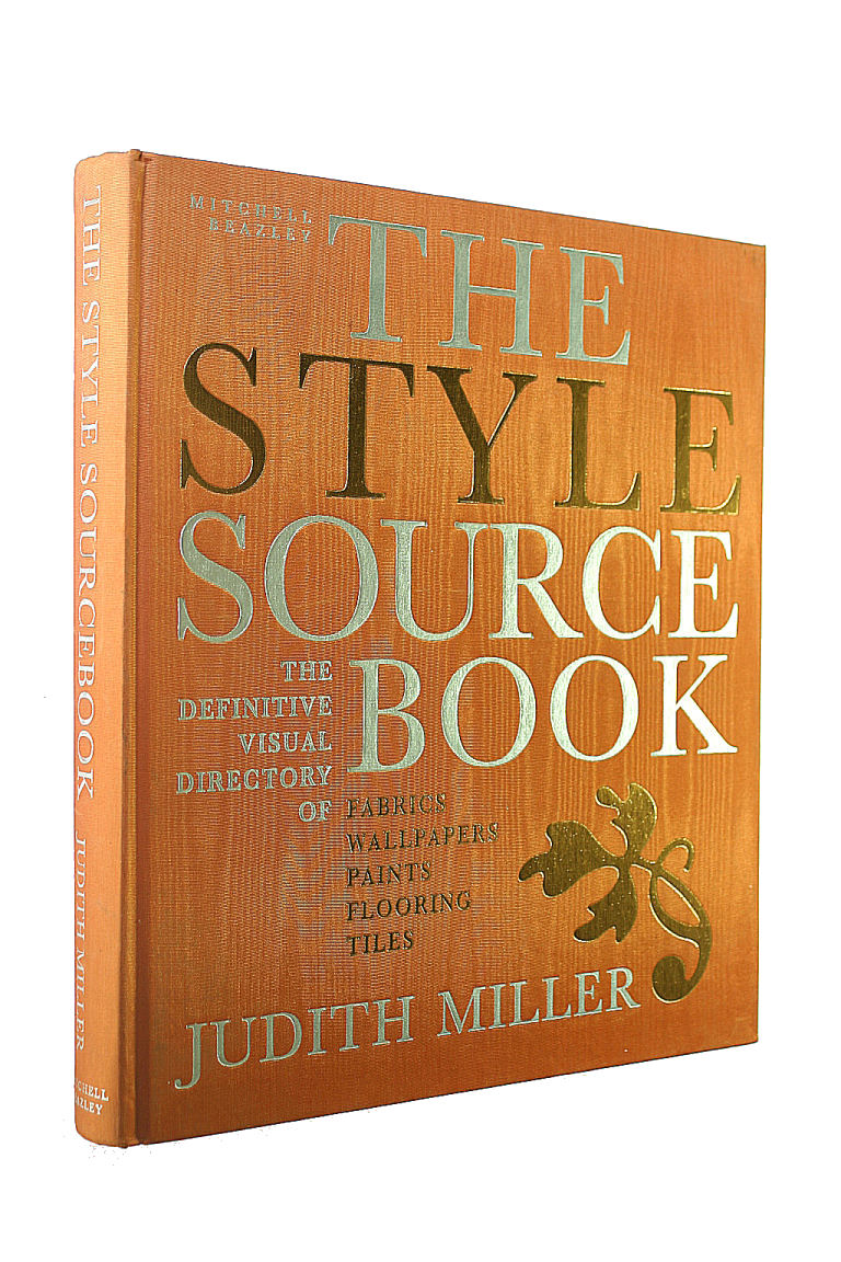 The Style Sourcebook: The Definitive Visual Directory of Fabrics, Wallpapers, Paints, Flooring, Tiles by Miller, Judith (April 16, 1998) Hardcover