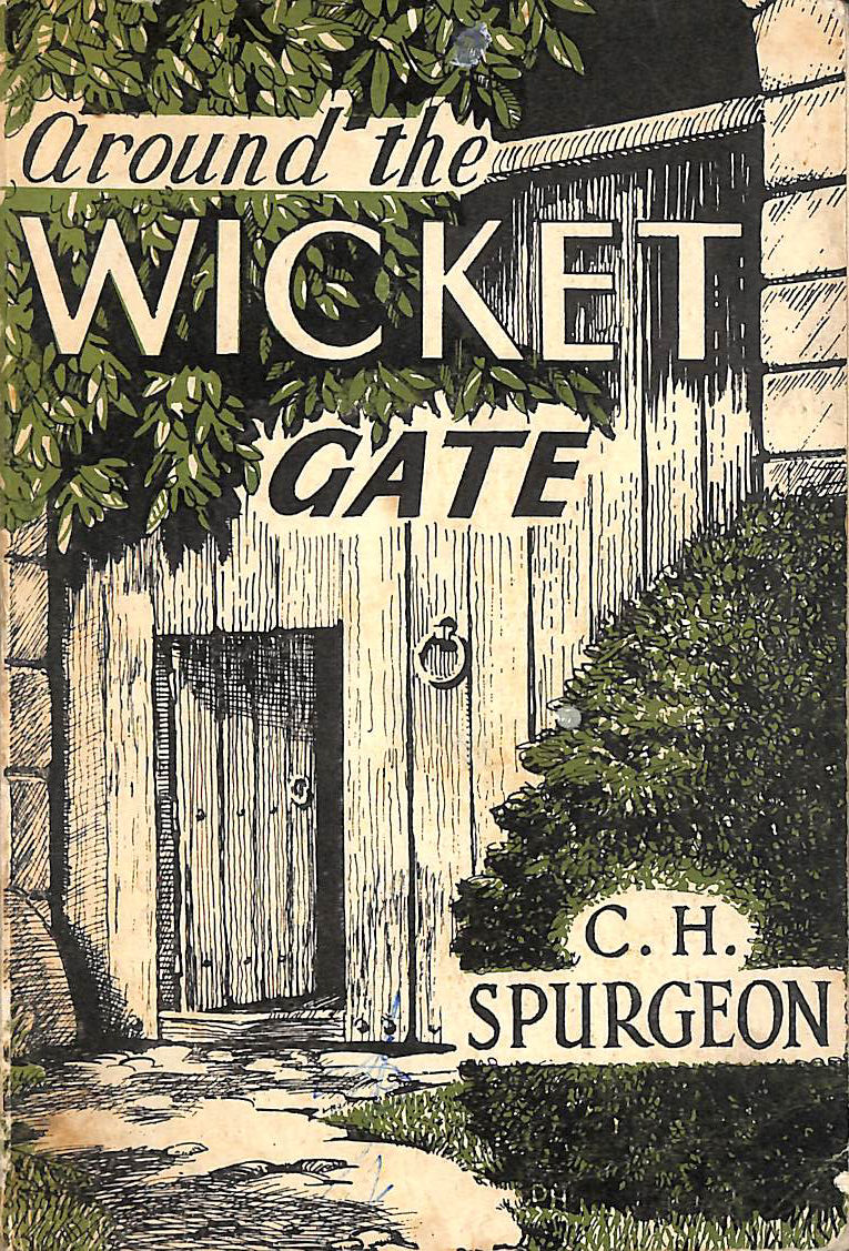 Image for Around the wicket gate Or, A friendly talk with seekers concerning faith in the Lord Jesus Christ