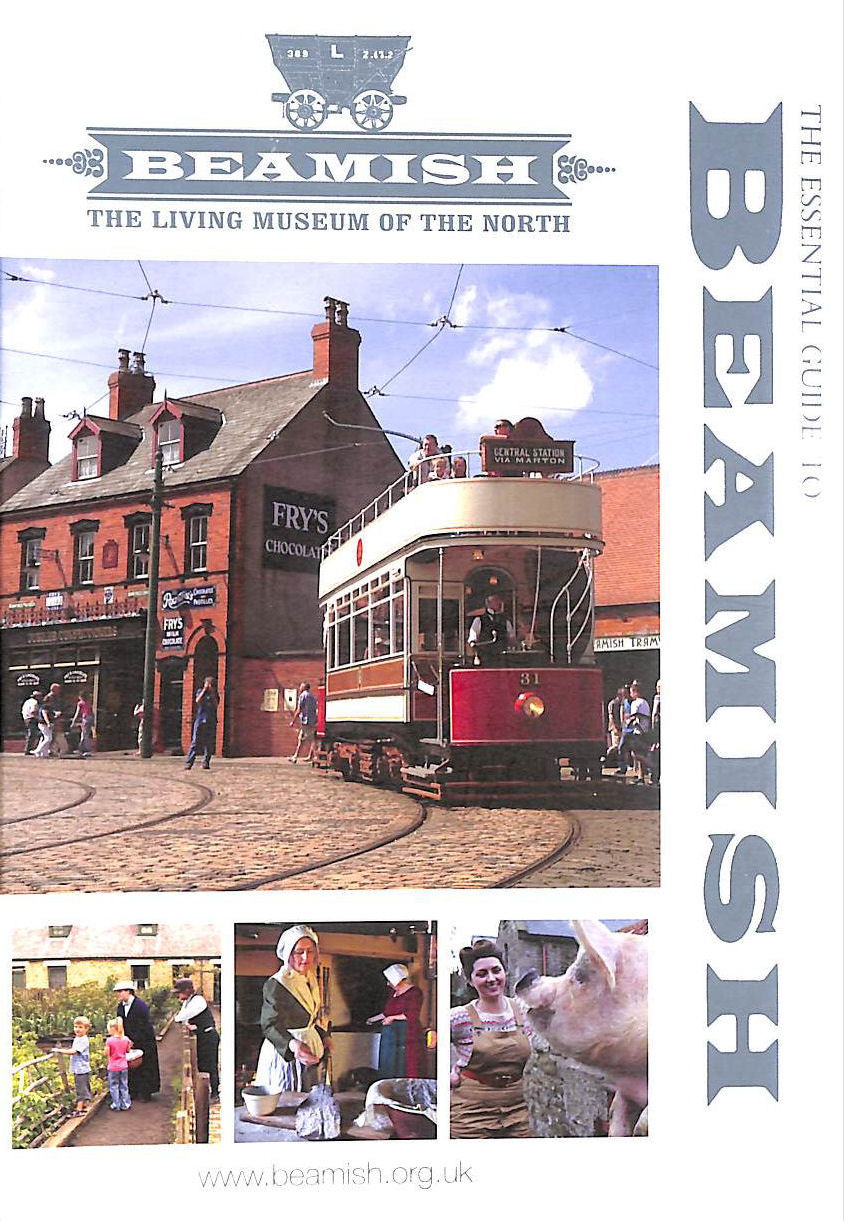 Image for The Essential Guide to Beamish (Beamish - The Living Museum of the North
