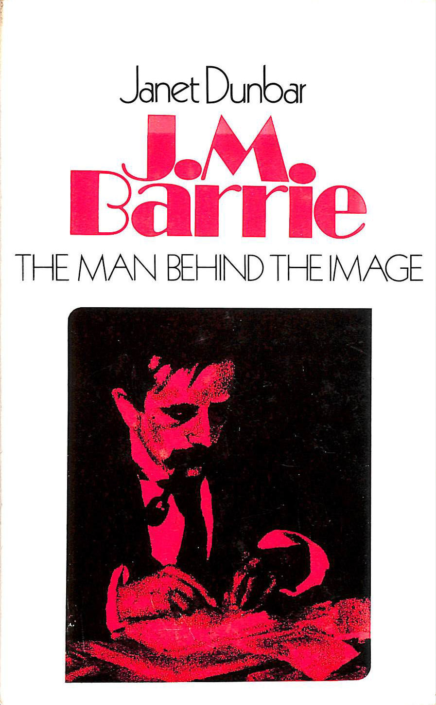 Image for J. M. Barrie. The Man Behind the Image