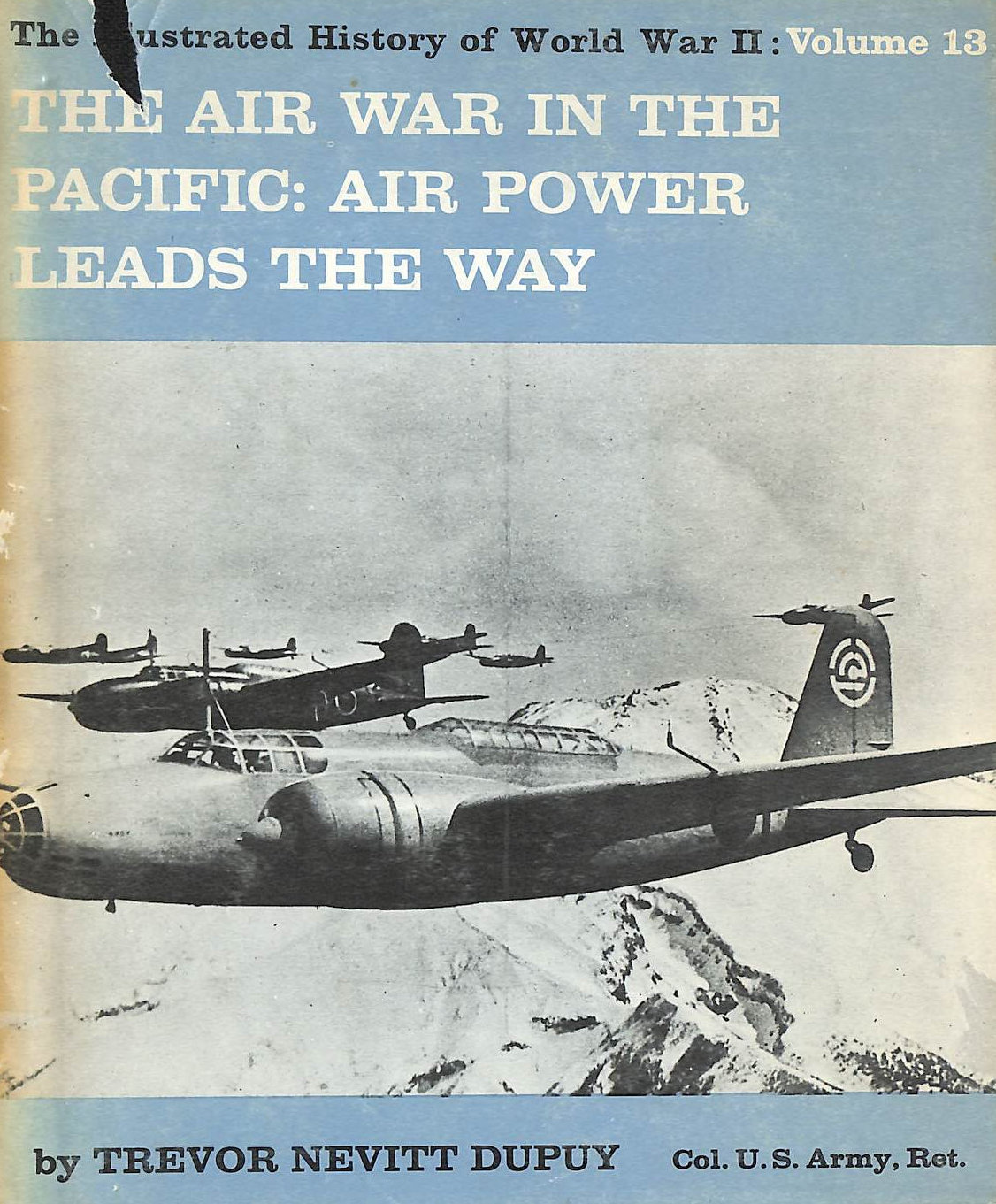 Image for The Illustrated History of World War II: Volume 13. The Air War in the Pacific: Air Power Leads the Way