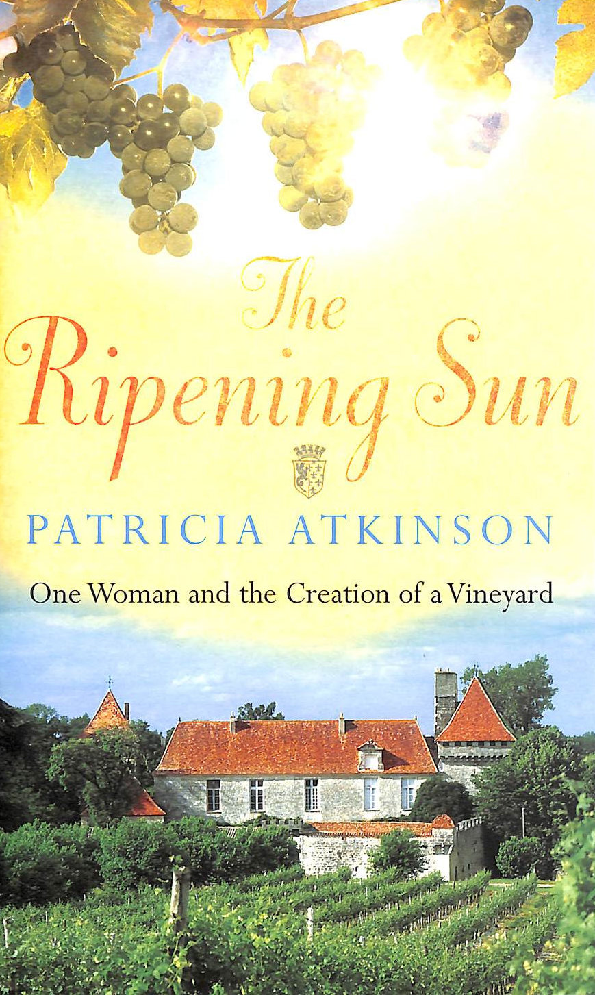 Image for The Ripening Sun: One Woman and the Creation of a Vineyard