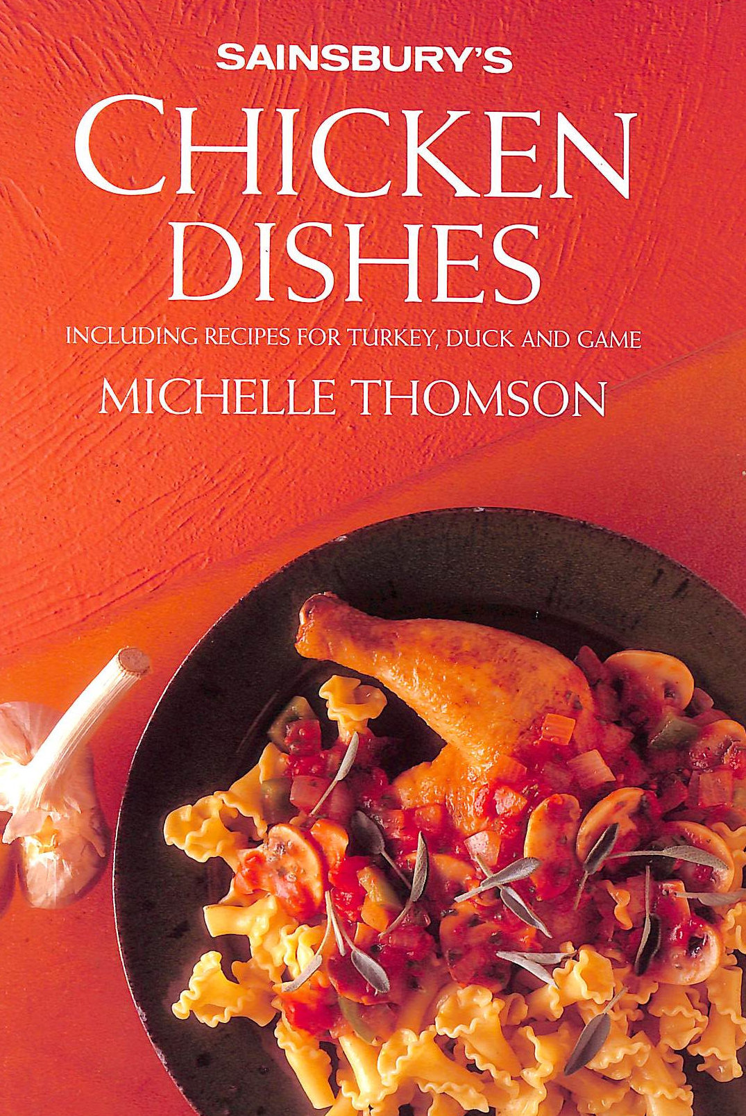 Image for Chicken Dishes: Including Recipes for Turkey, Duck and Game (Good food library)