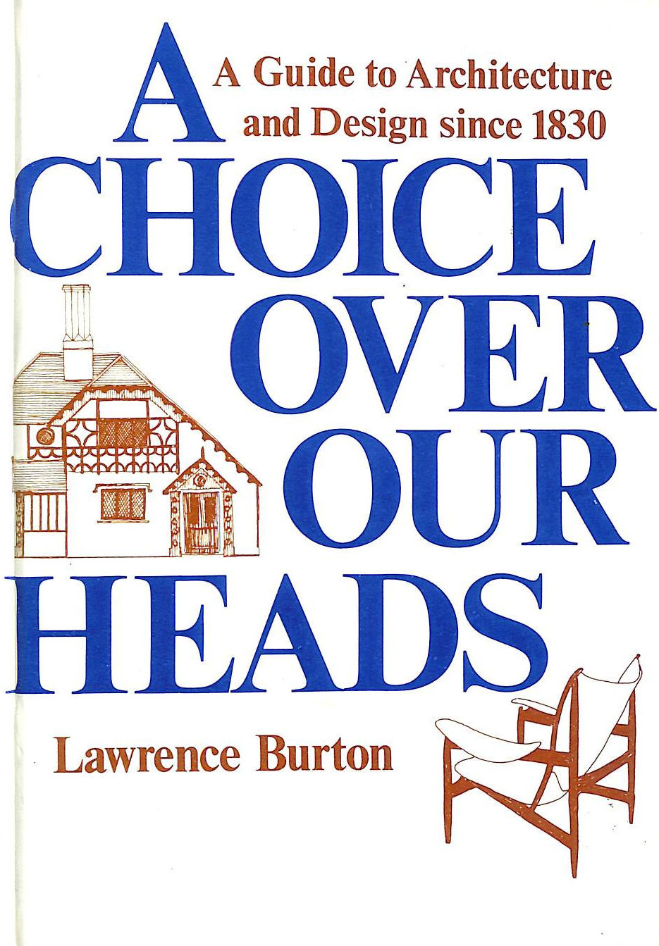 Image for Choice Over Our Heads: Guide to Architecture and Design Since 1830