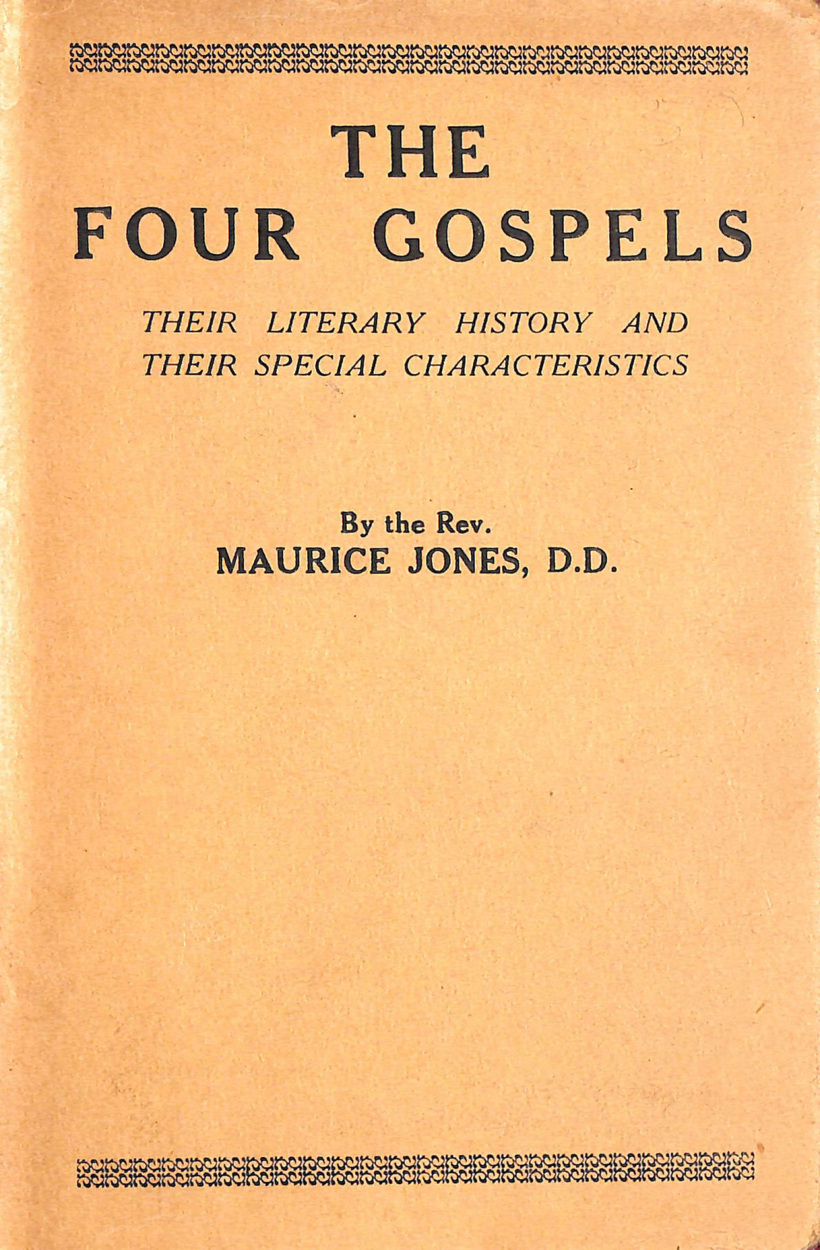 Image for The four Gospels : their literary history and their special characteristics / by the Rev. Maurice Jones