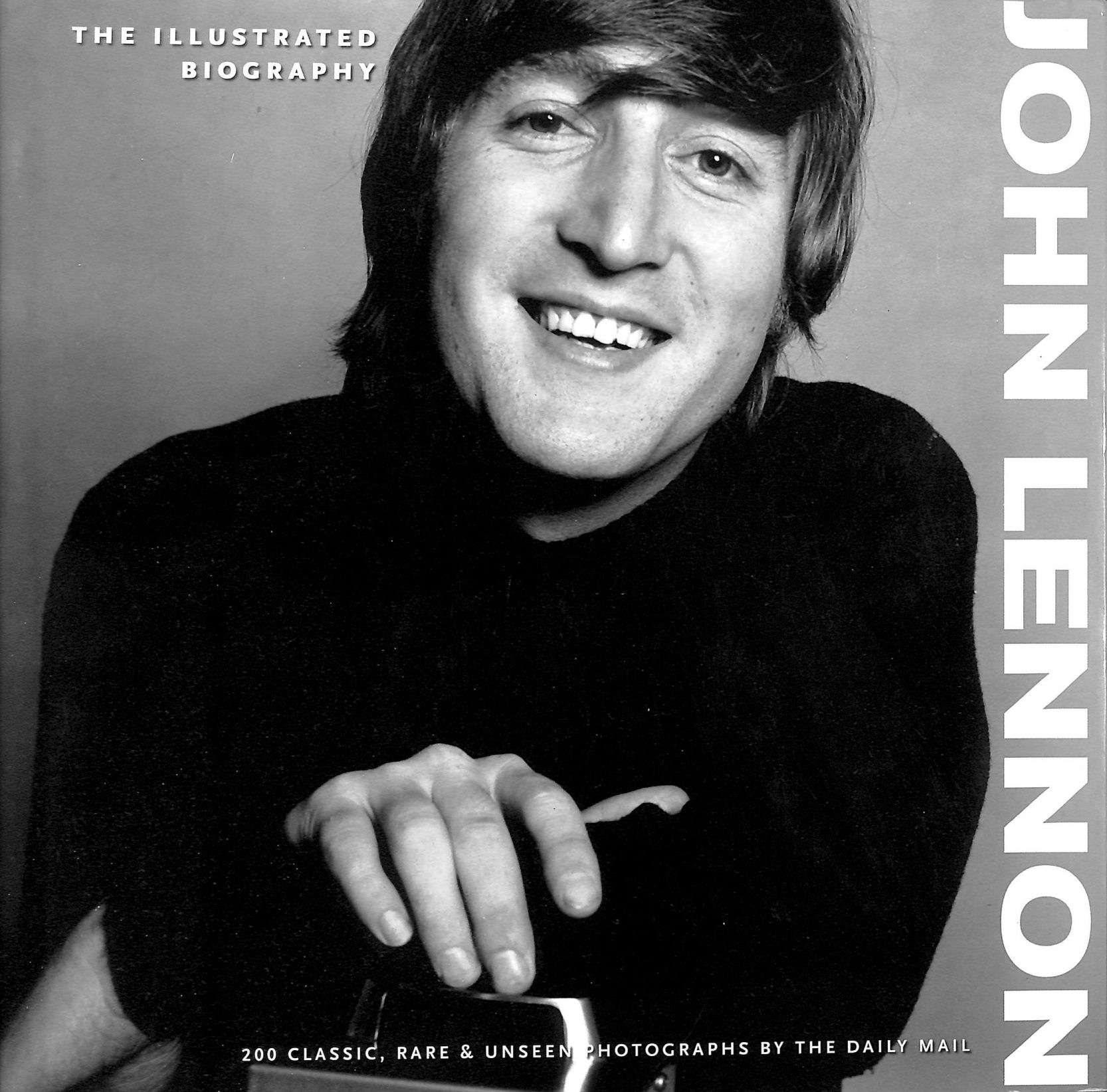 Image for John Lennon: The Illustrated Biography (Classic Rare and Unseen)