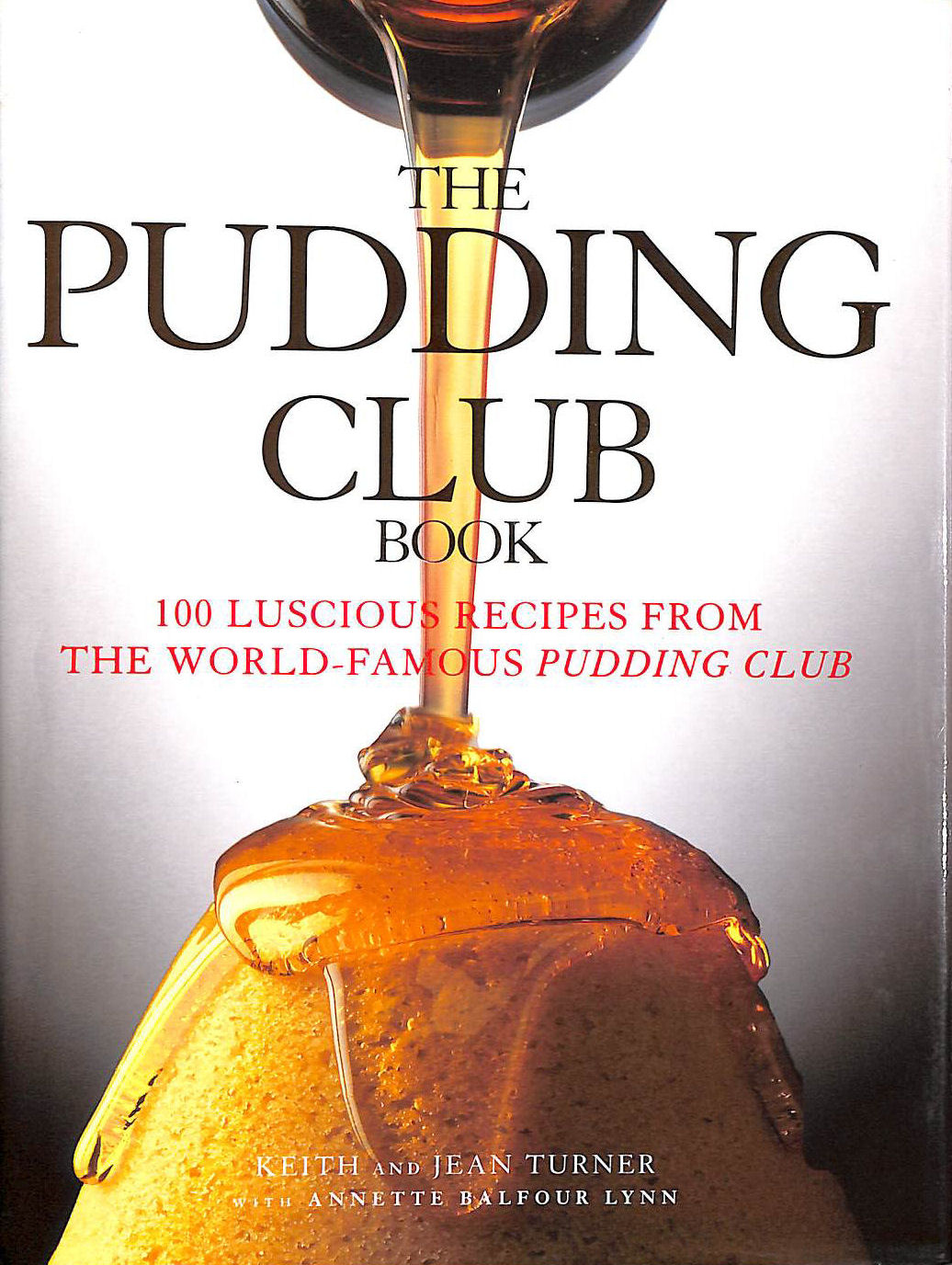 Image for The Pudding Club Book: 100 Luscious Recipes from the World-Famous Pudding Club