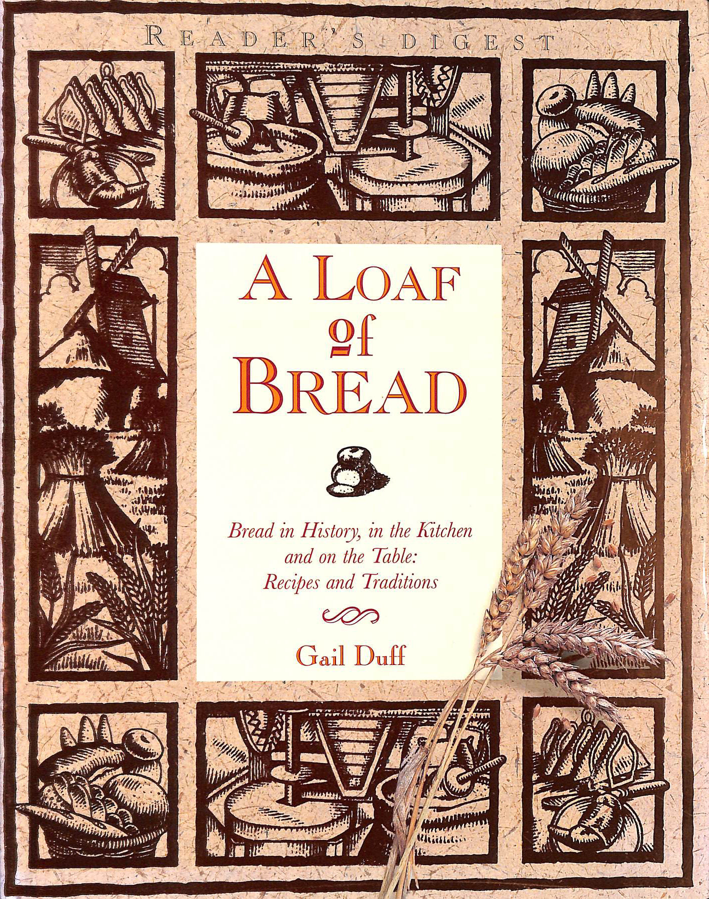 Image for A Loaf of Bread: Baking for Health and Cookery - Recipes and Traditions