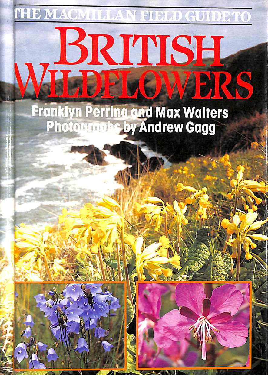 PERRING, FRANKLYN & MAX WALTERS. - The Macmillan Field Guide To British Wildflowers.