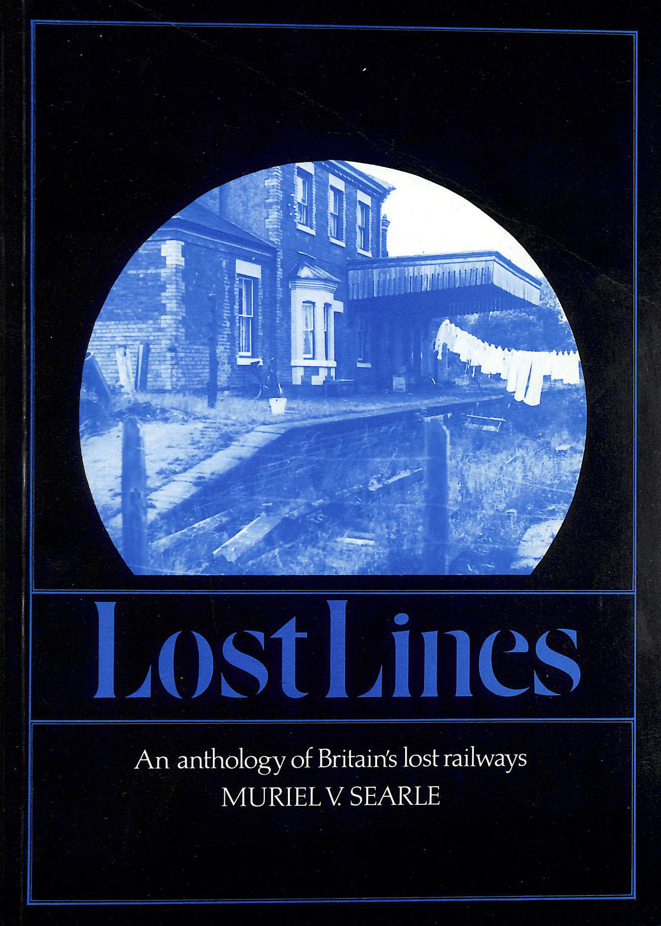 Image for Lost Lines: Anthology of Britain's Lost Railways