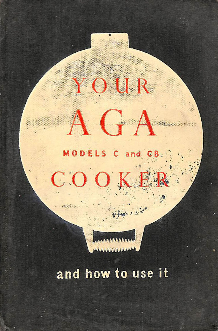 Your Aga Cooker And How To Use It Models C And Cb
