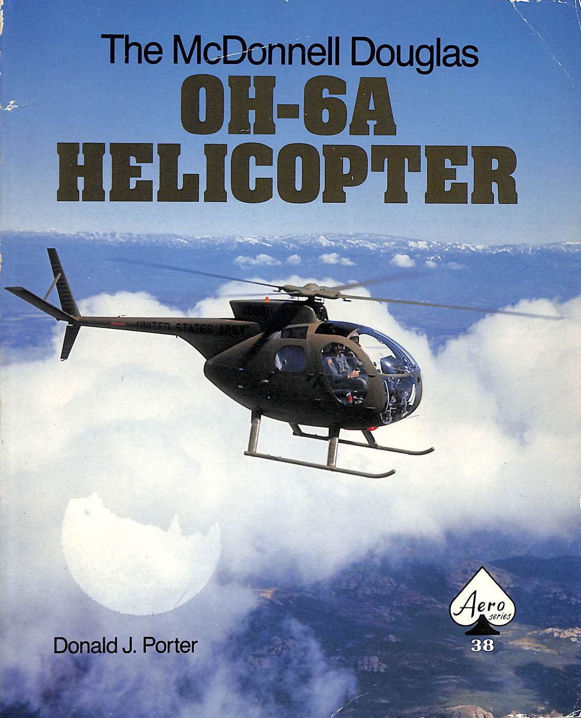The McDonnell Douglas OH-6A Helicopter - Aero Series 38