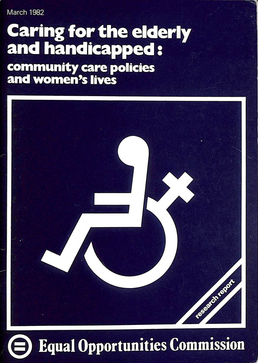 Image for Caring for the elderly and handicapped: Community care policies and women's lives