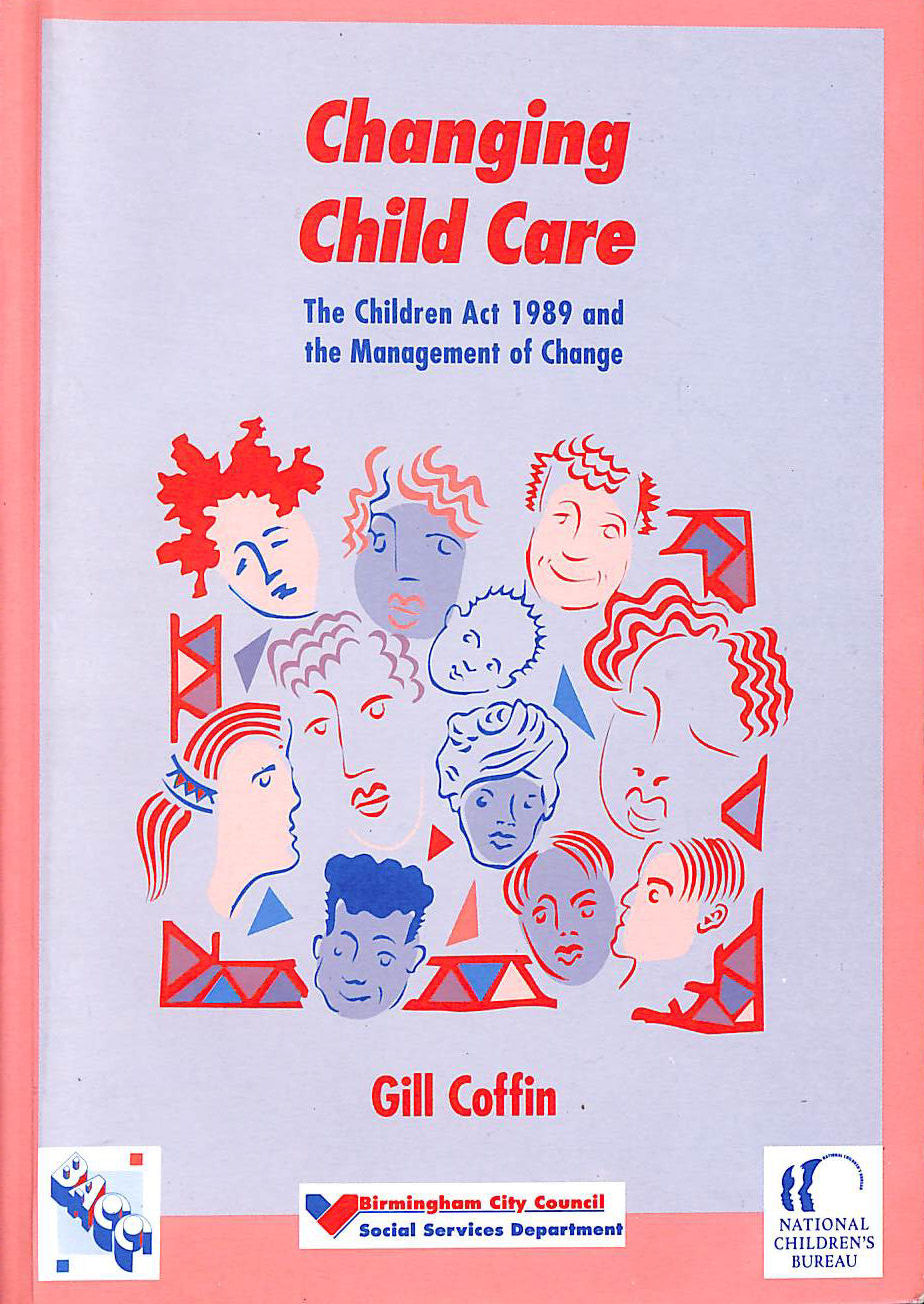 Image for Changing Child Care: The Children Act 1989 and the Management of Change