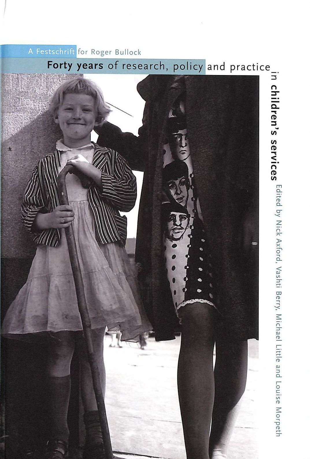 Image for Forty Years of Research, Policy and Practice in Children's Services: A Festschrift for Roger Bullock