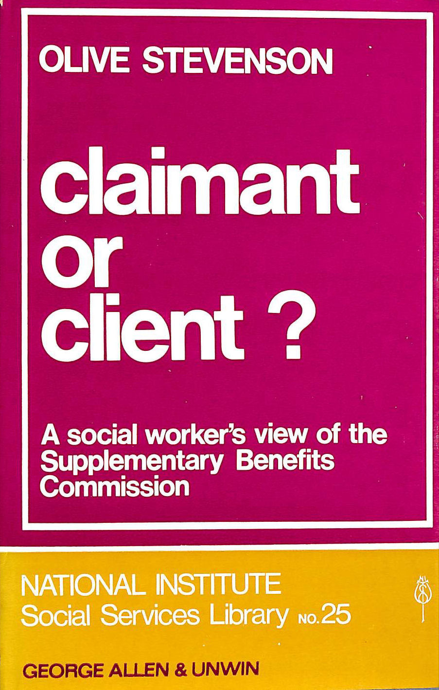 Image for Claimant or Client?: Social Worker's View of the Supplementary Benefits Commission (National Institute Social Services Library)