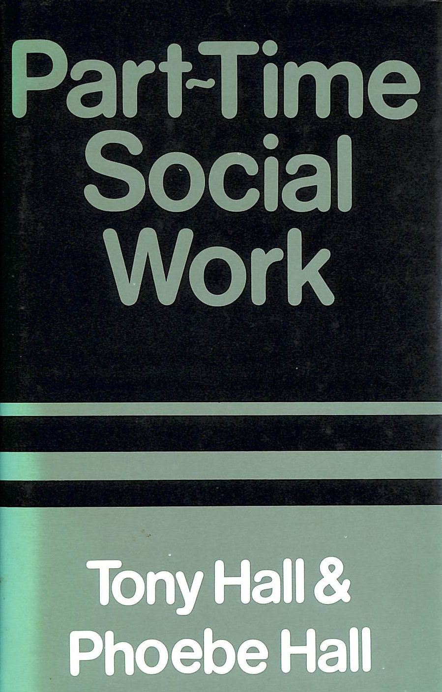 Image for Part-time Social Work (Studies in social policy and welfare)