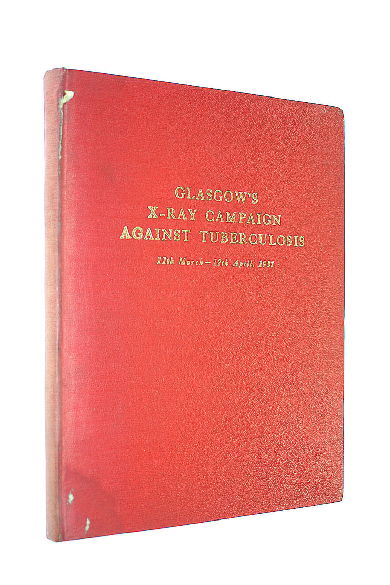 MAINS, J - Glasgow's X-Ray Campaign Against Tuberculosis