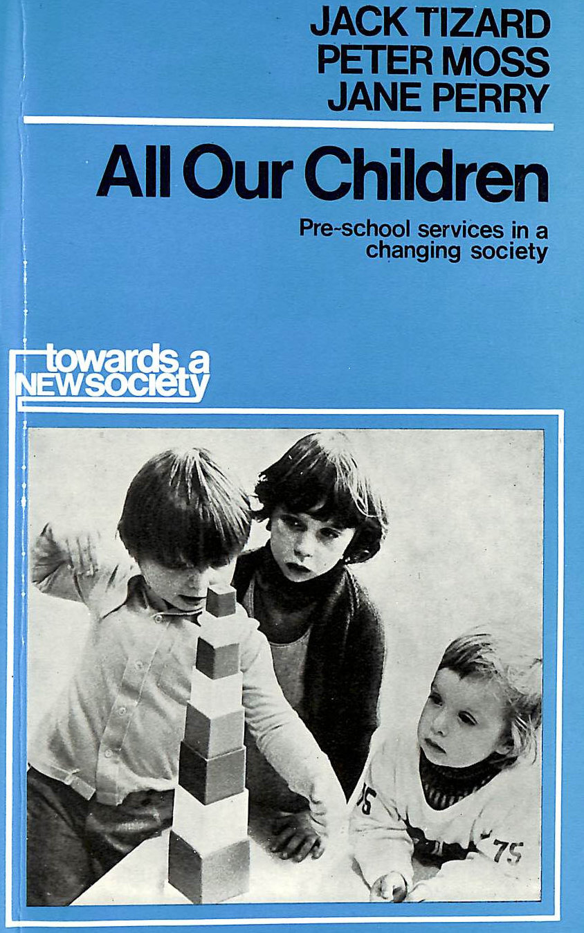 Image for All Our Children: Pre-school Services in a Changing Society