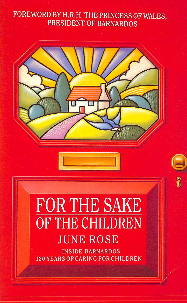 Image for For the Sake of the Children: Inside Dr.Barnardo's - 120 Years of Caring for Children