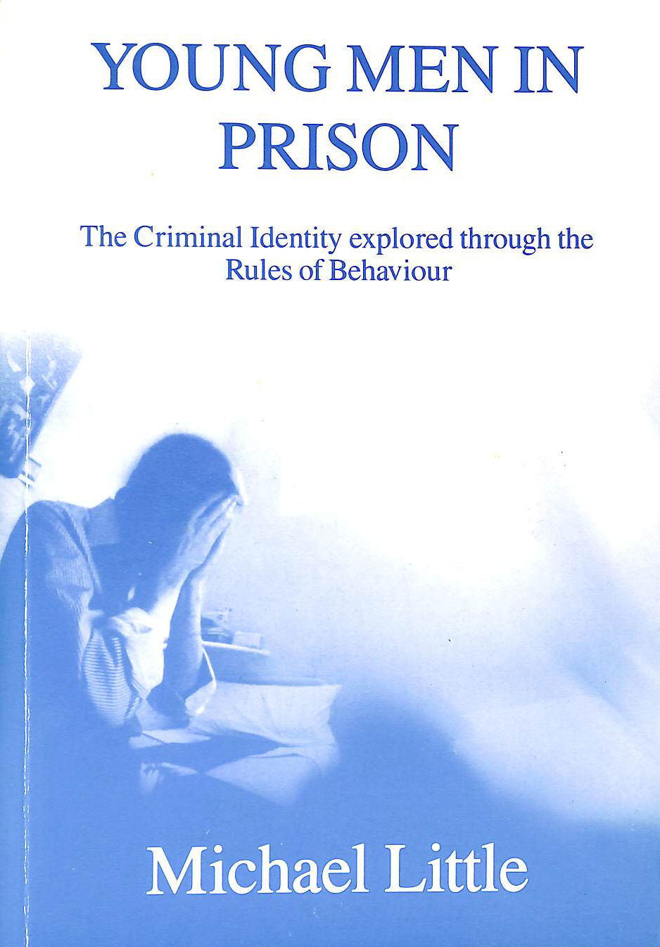 Image for Young Men in Prison: Criminal Identity Explored Through the Rules of Behaviour