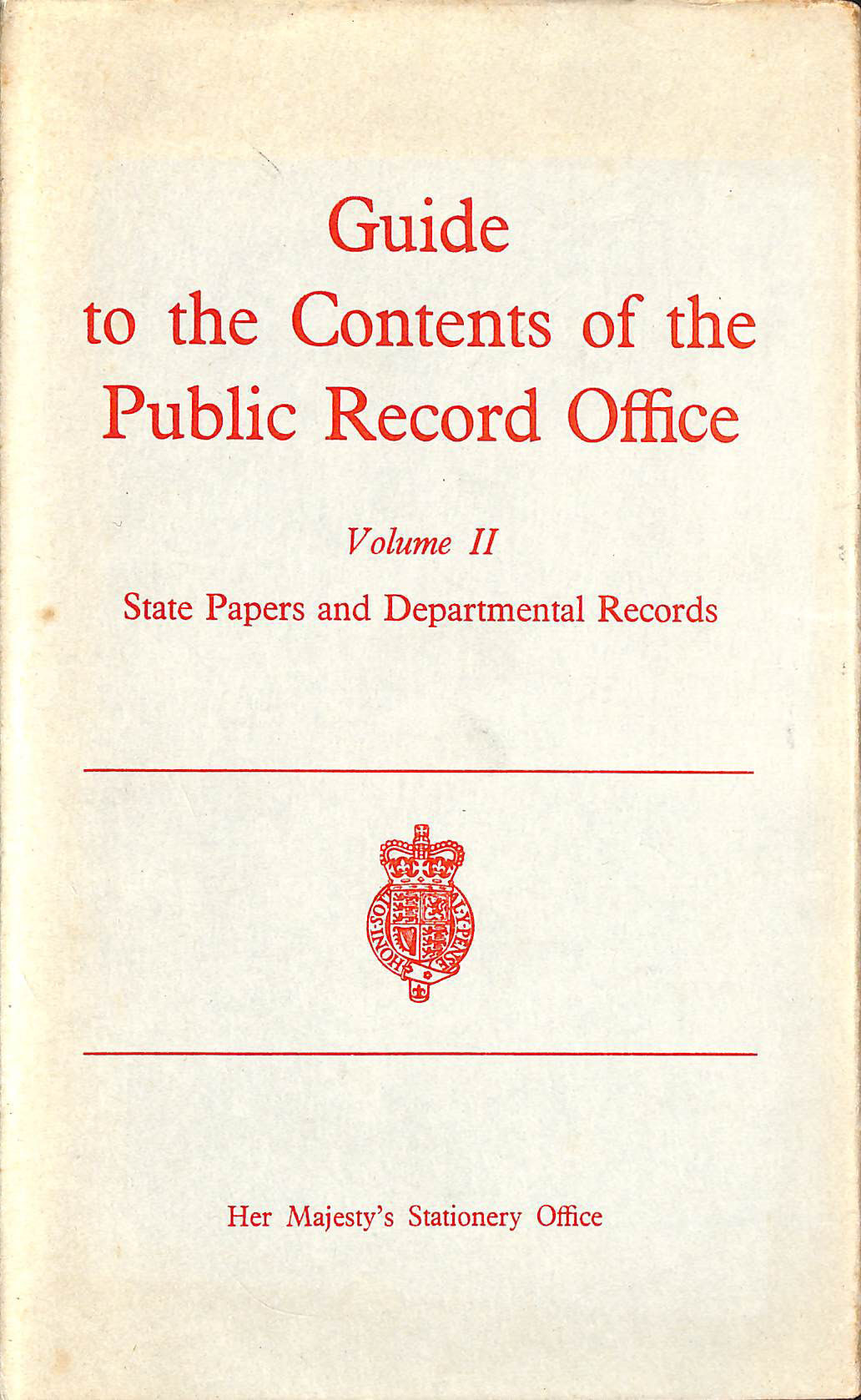 Image for Guide to the Contents of the Public Record Office Volume II: State Papers and Departmental Records
