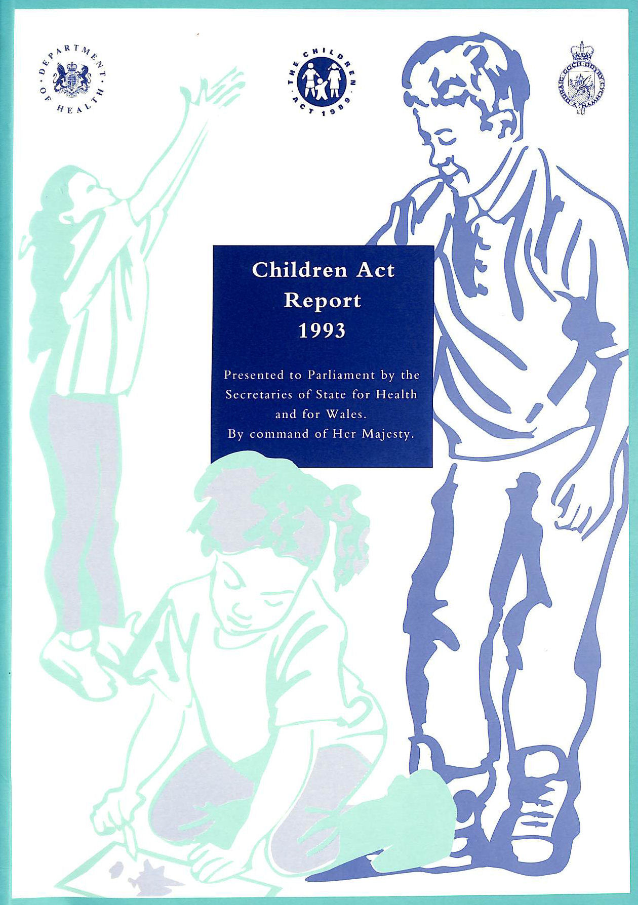 Image for Children Act, 1993: A Report by the Secretaries of State for Health and for Wales on the Children Act, 1989, in Pursuance of Their Duties Under Section 83(6) of the Act (Command Paper)