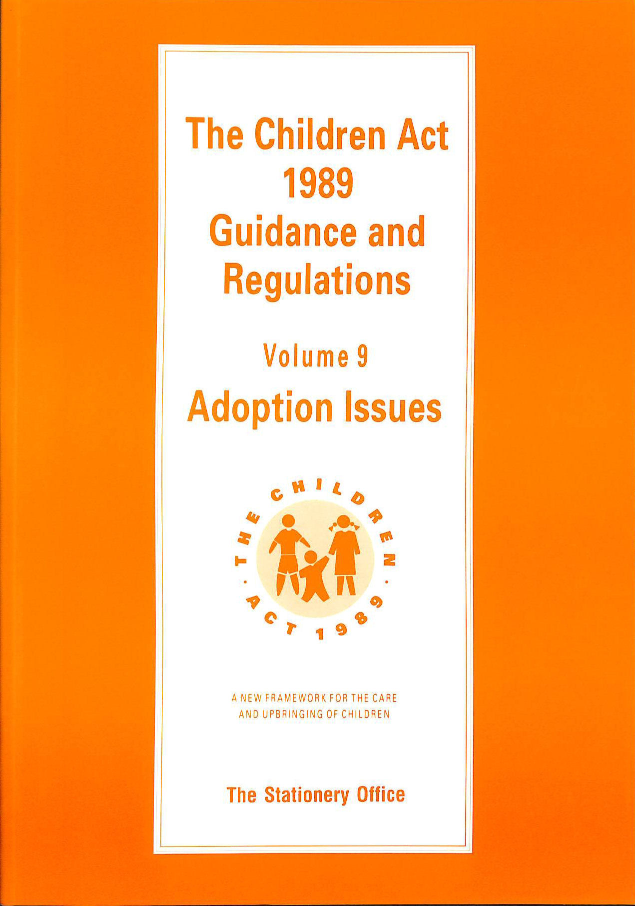 Image for Children Act, 1989: Adoption Issues v. 9: Guidance and Regulations
