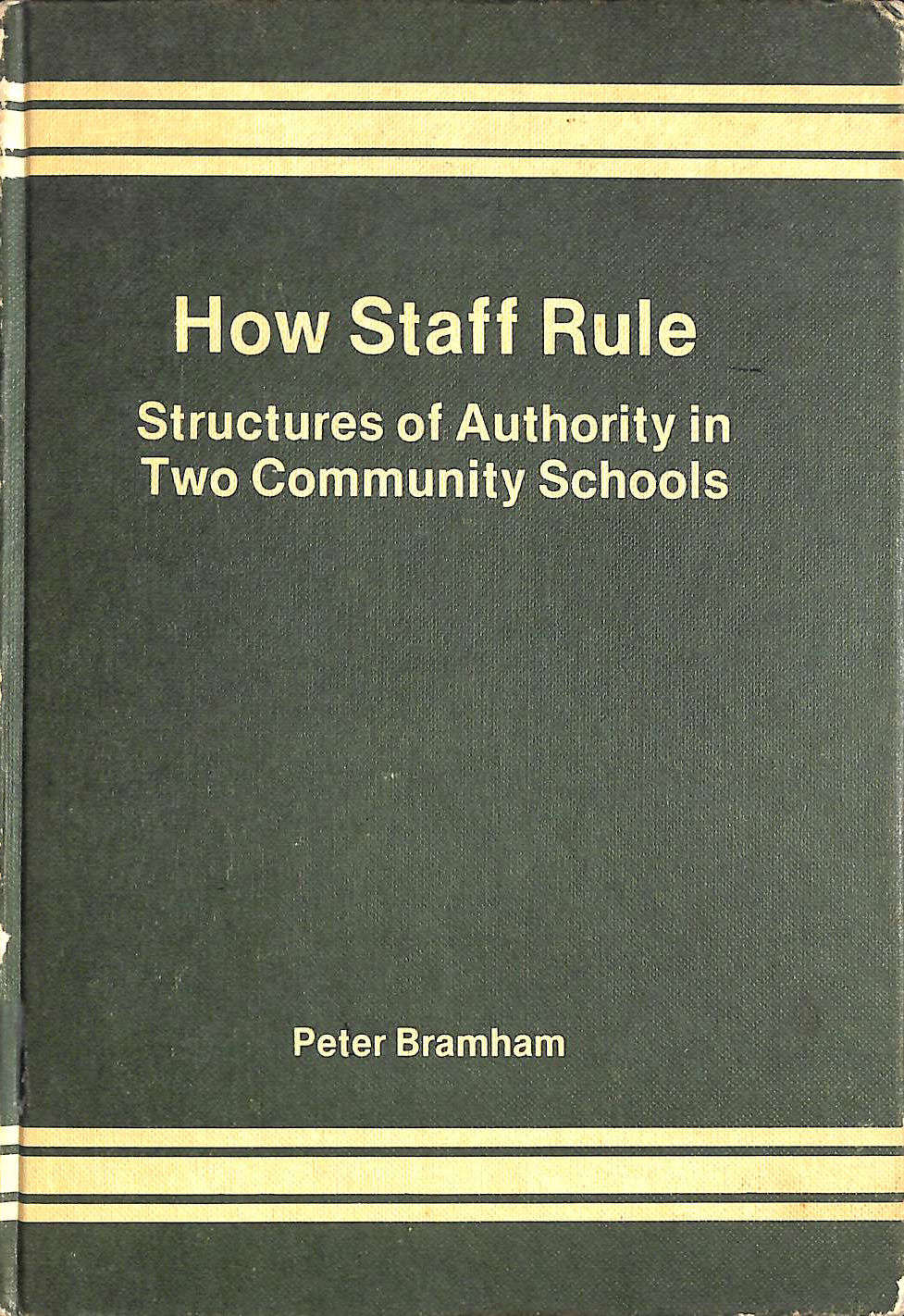 Image for How Staff Rule: Structures of Authority in Two Community Schools